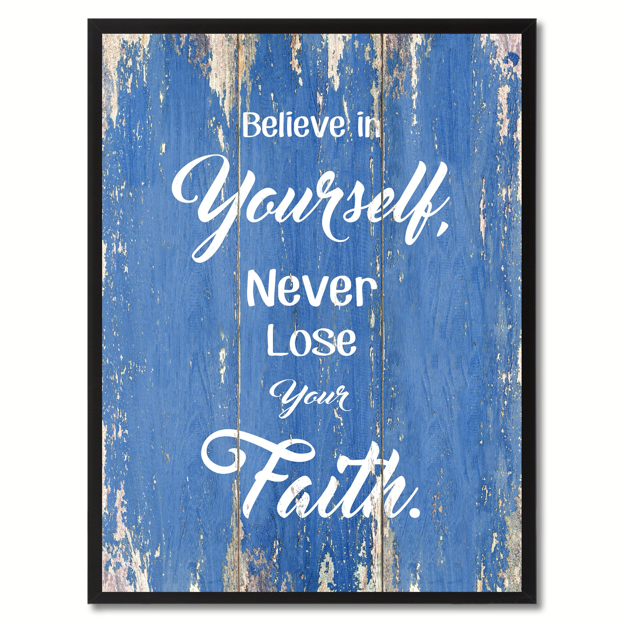 Believe in Yourself never lose your Faith Quote Saying Gift Ideas Home Décor Wall Art