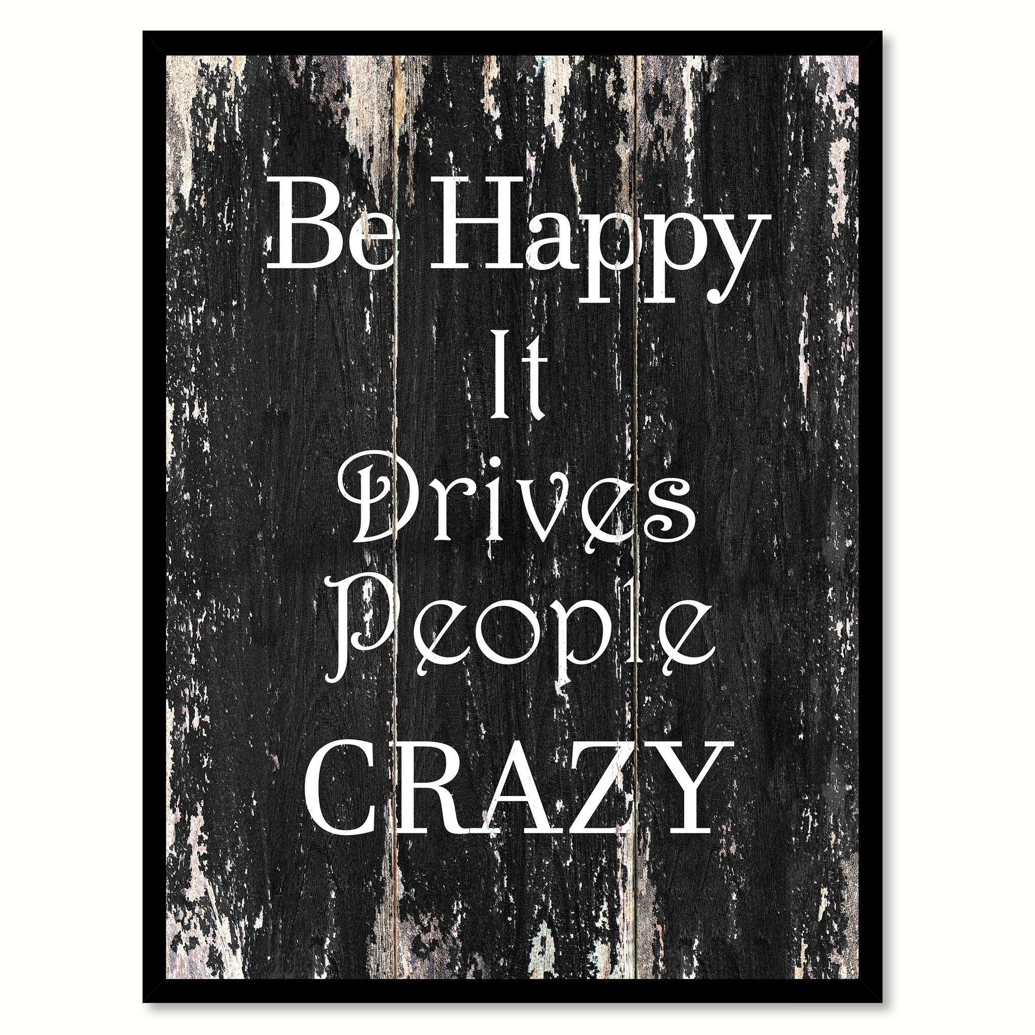 Be happy it drives people crazy Motivational Quote Saying Canvas Print with Picture Frame Home Decor Wall Art
