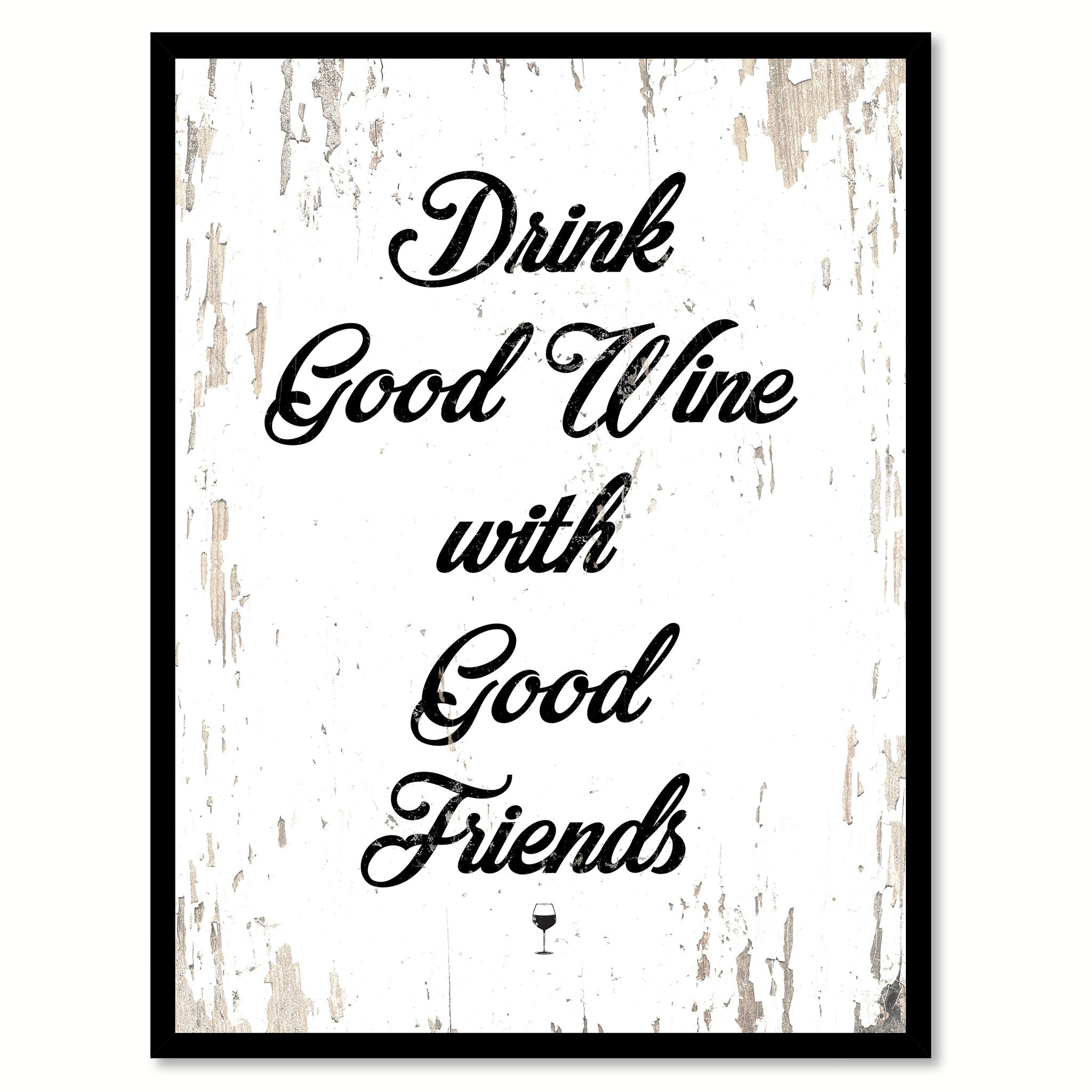 Drink Good Wine With Good Friends Quote Saying Canvas Print with Picture Frame