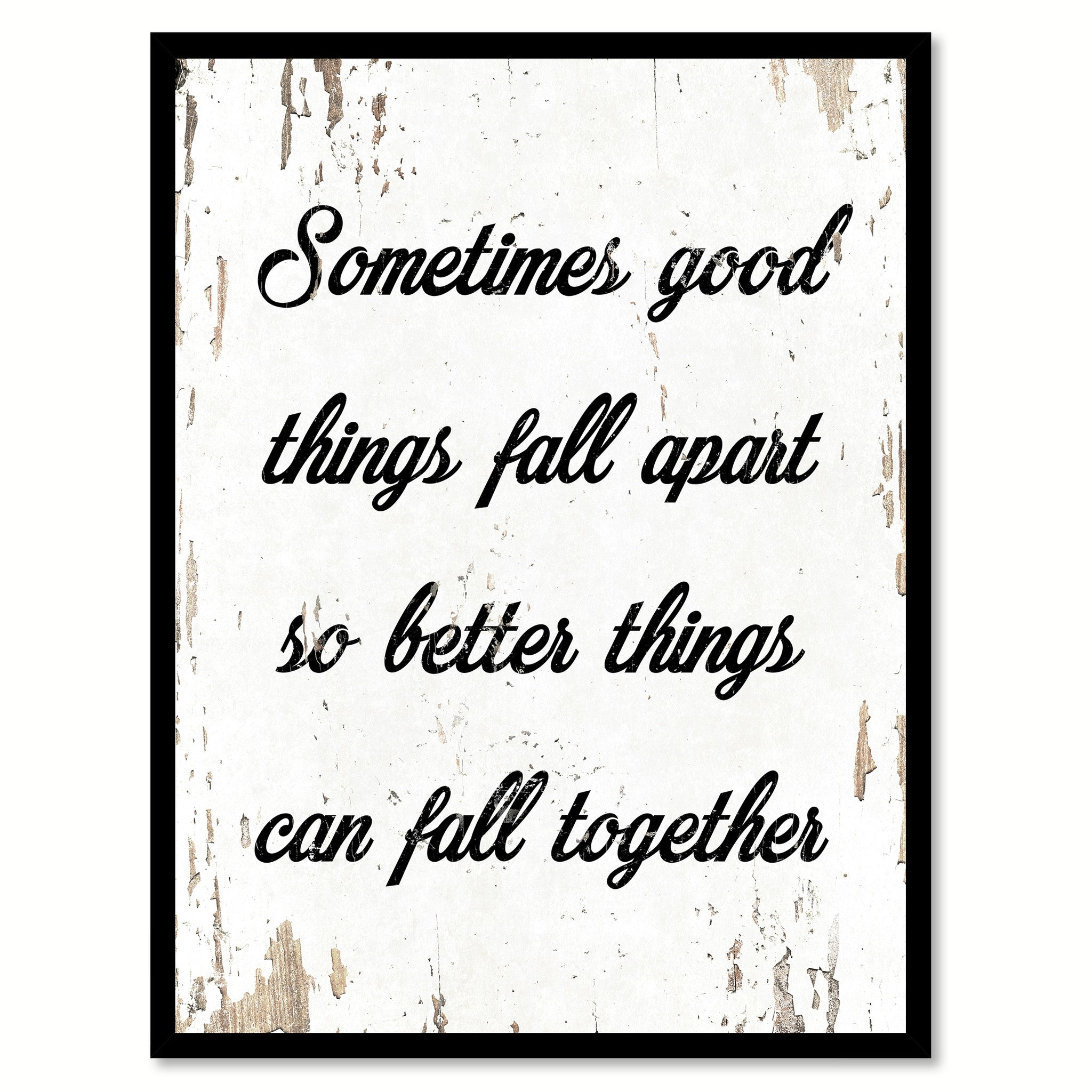 Sometimes Good Things Fall Apart Inspirational Motivation Quote