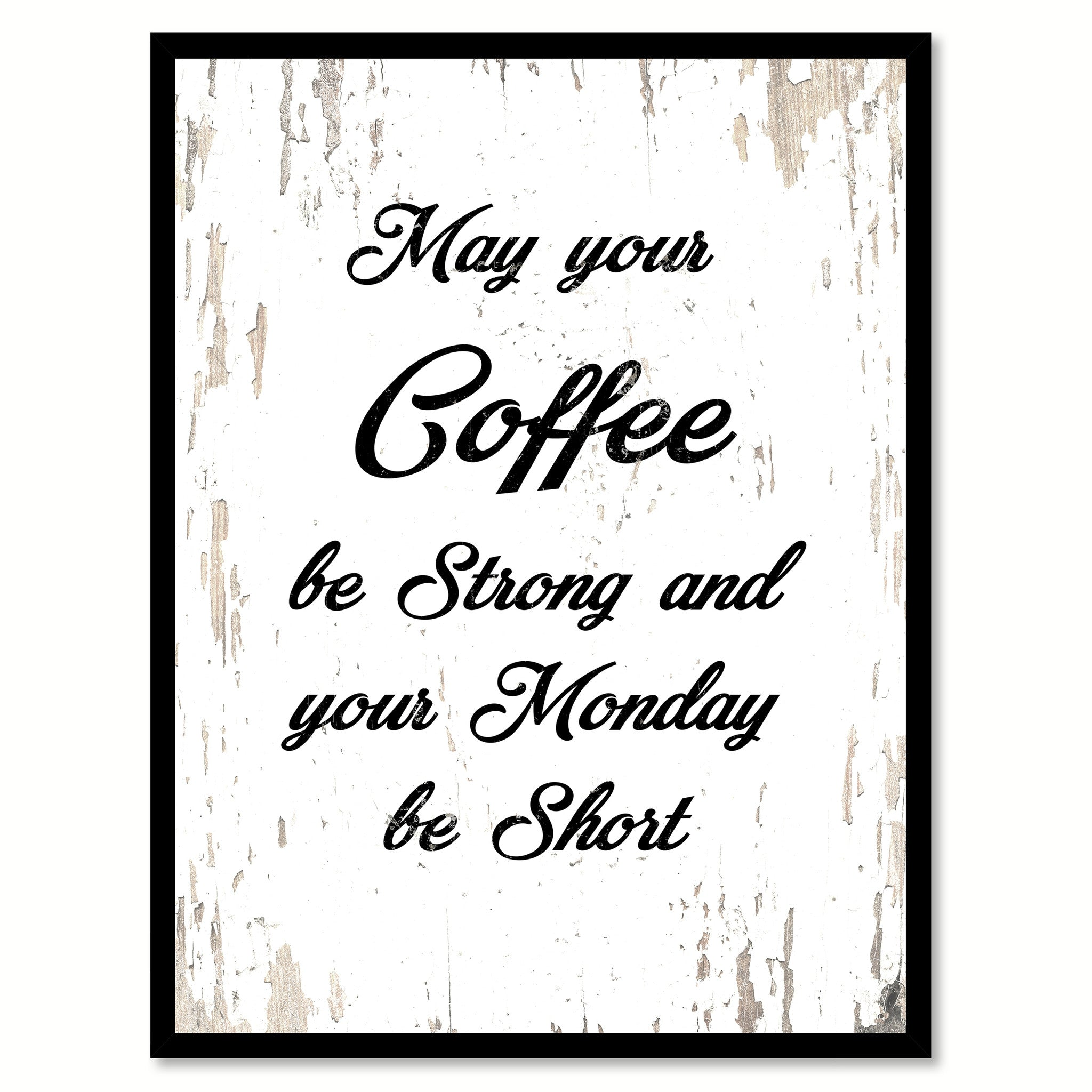May Your Coffee Be Strong Your Monday Be Short Coffee Wine Saying