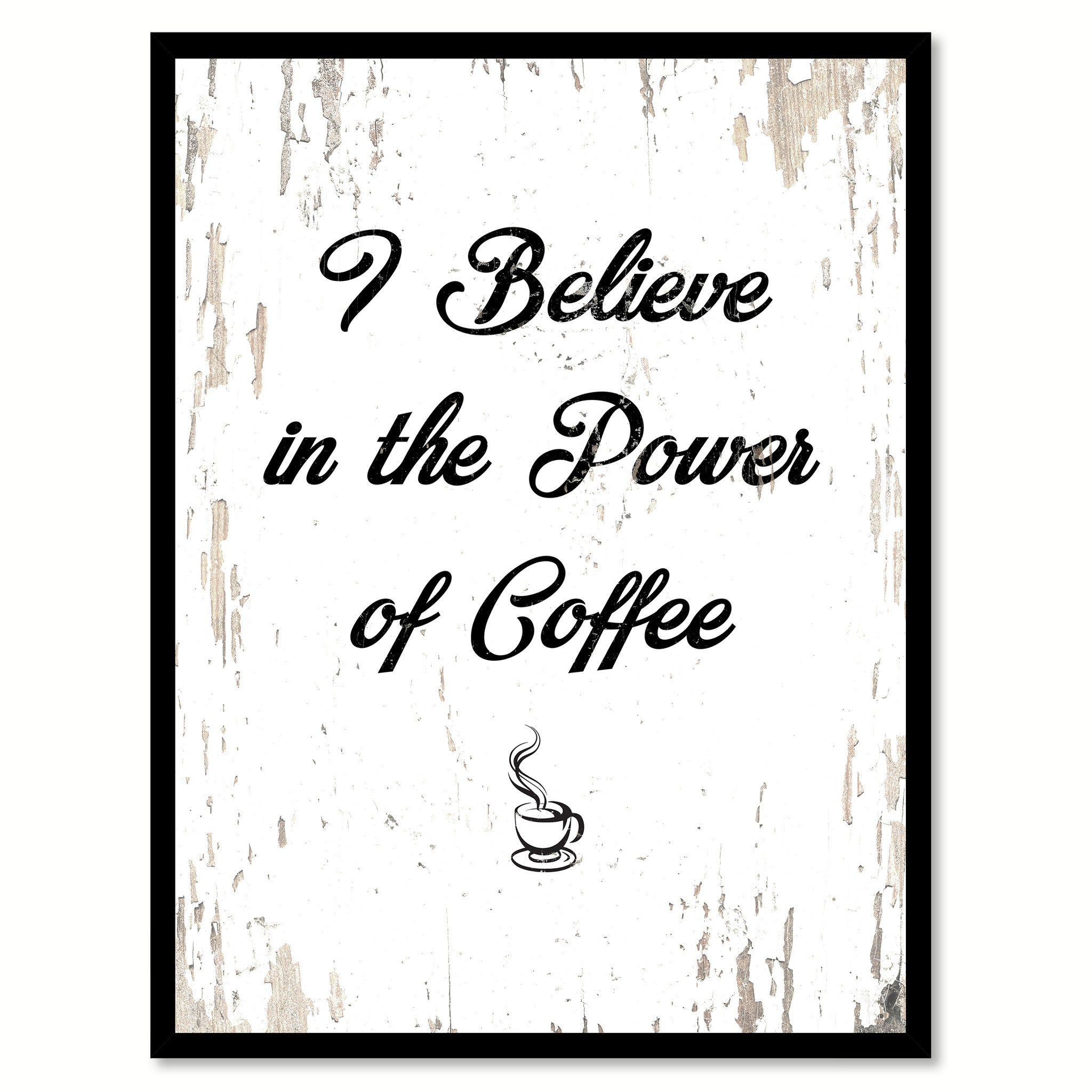 I Believe In The Power Of Coffee Coffee Wine Saying Quote Typography ...