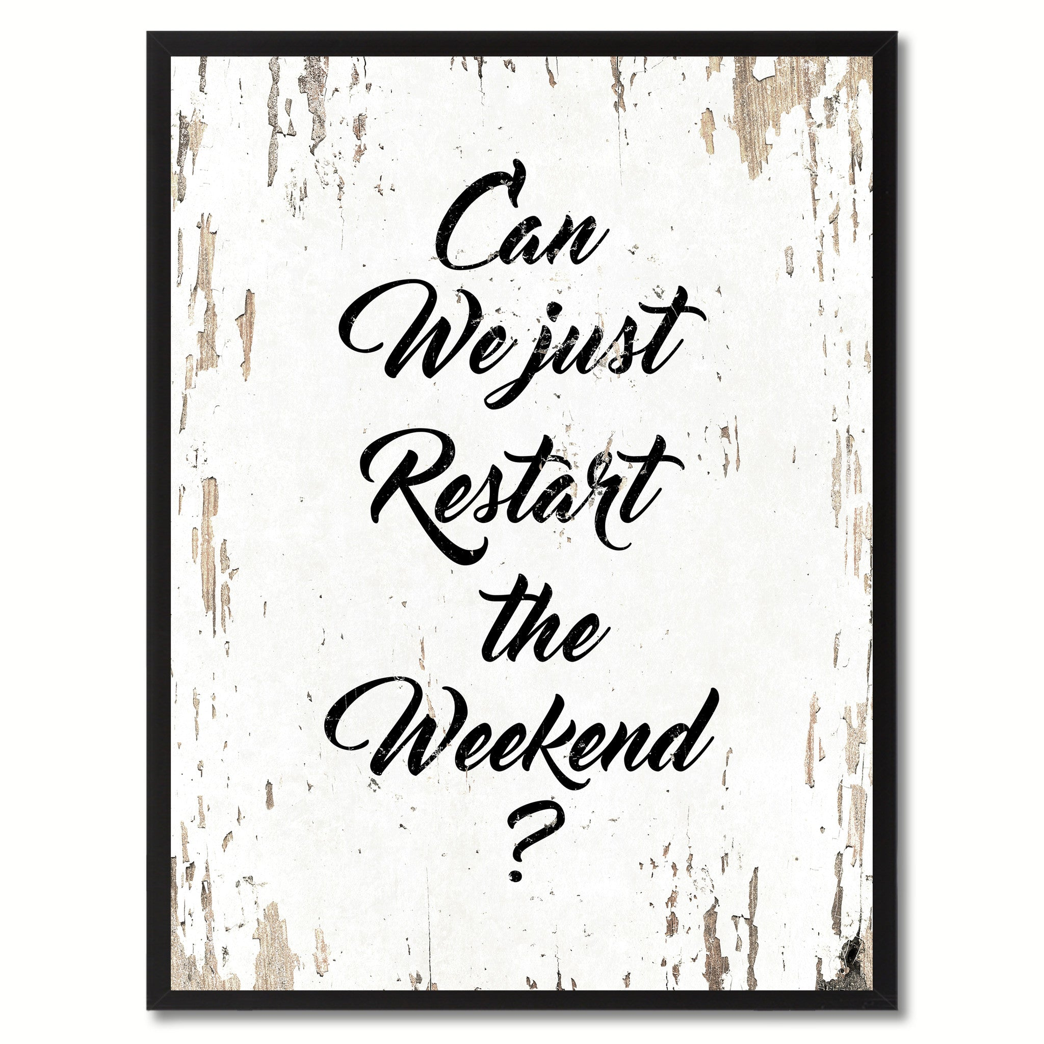 Can We Just Restart The Weekend Saying Black Framed Canvas Print Home Decor Wall Art Gifts 120030 White