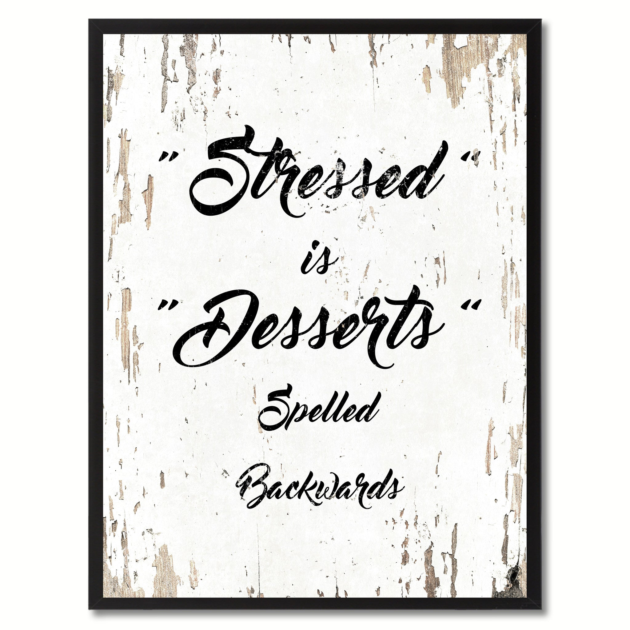 Stressed Is Desserts Spelled Backwards Inspirational Motivation