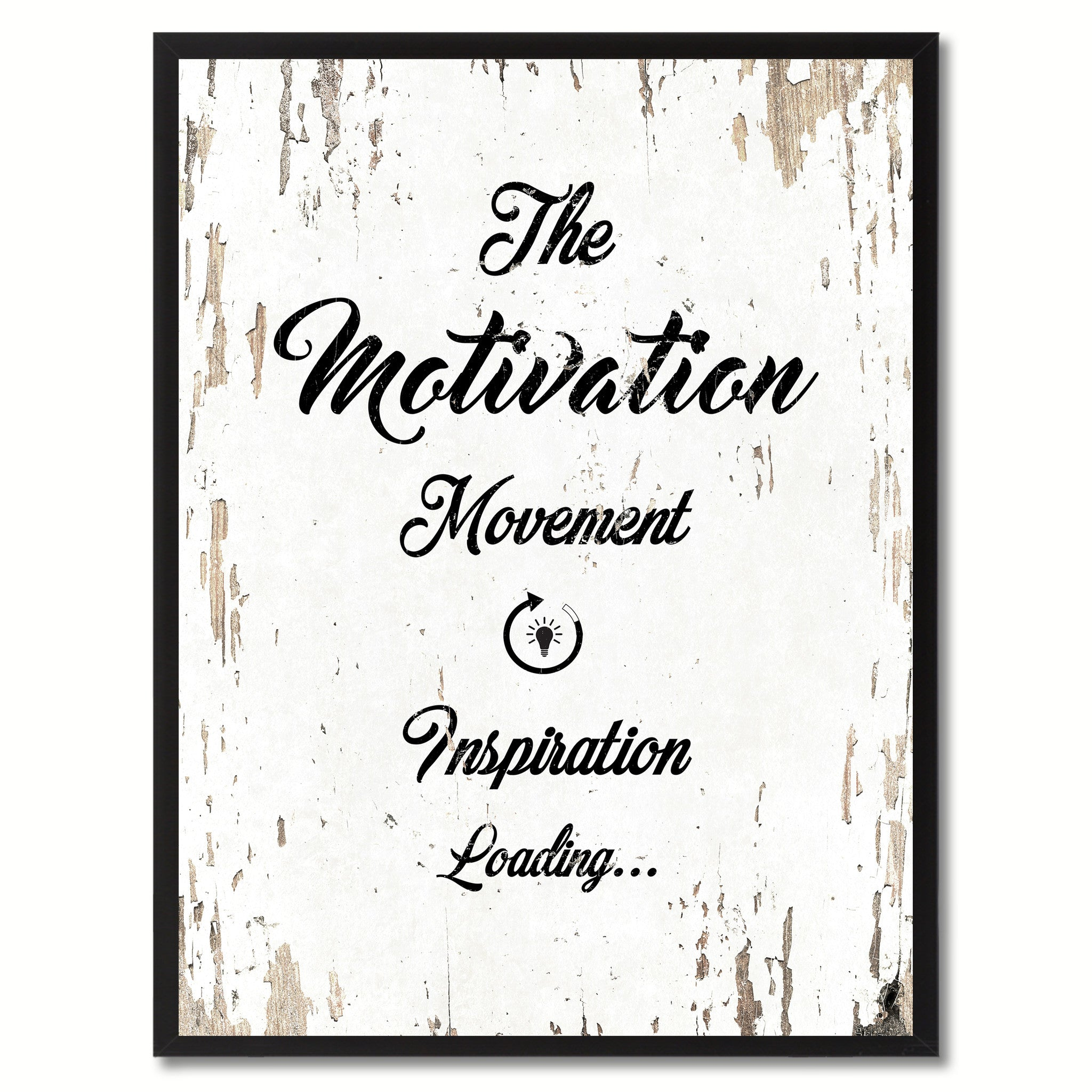 The motivation movement inspiration loading  Quote Saying Gift Ideas Home Decor Wall Art