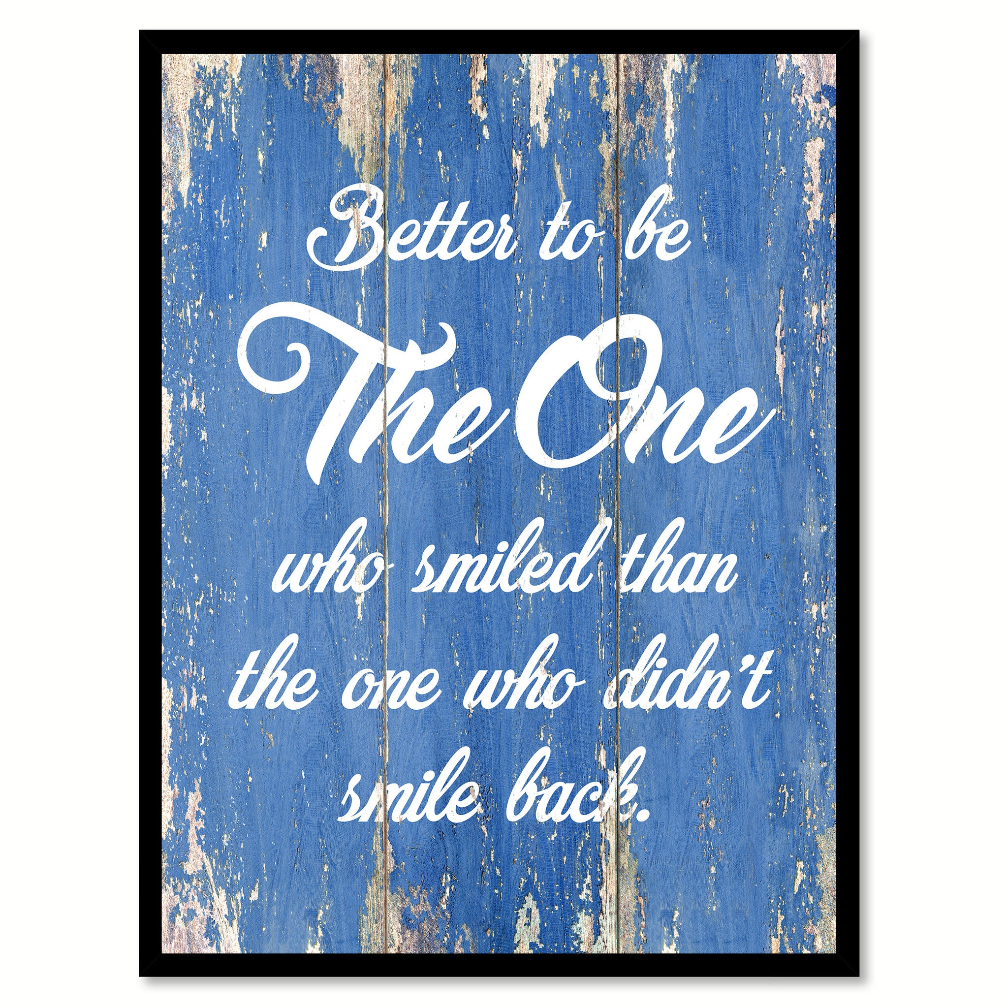 Better To Be The One Who Smiled Than The One  Inspirational Quote Saying Gift Ideas Home Decor Wall Art