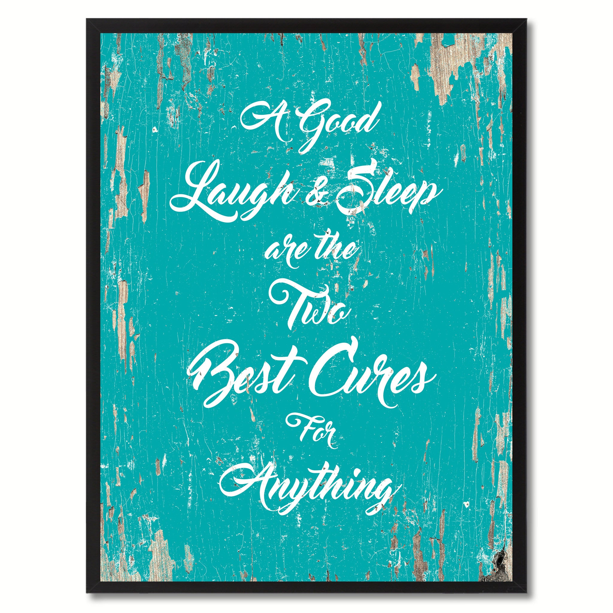 A good laugh & sleep are the two best cures for anything Quote Saying Gift Ideas Home Decor Wall Art