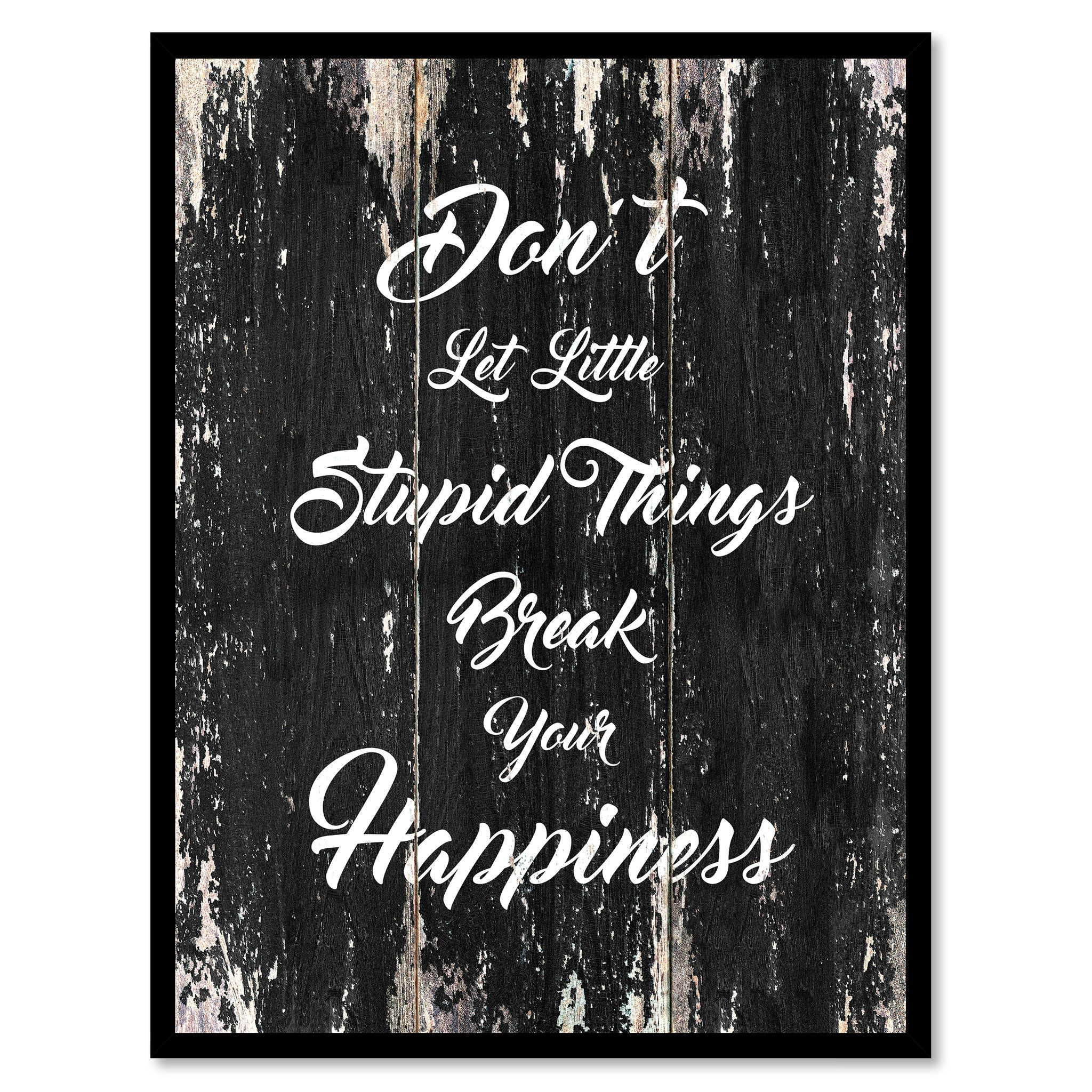 Don't let little stupid things break your happiness Motivational Quote Saying Canvas Print with Picture Frame Home Decor Wall Art