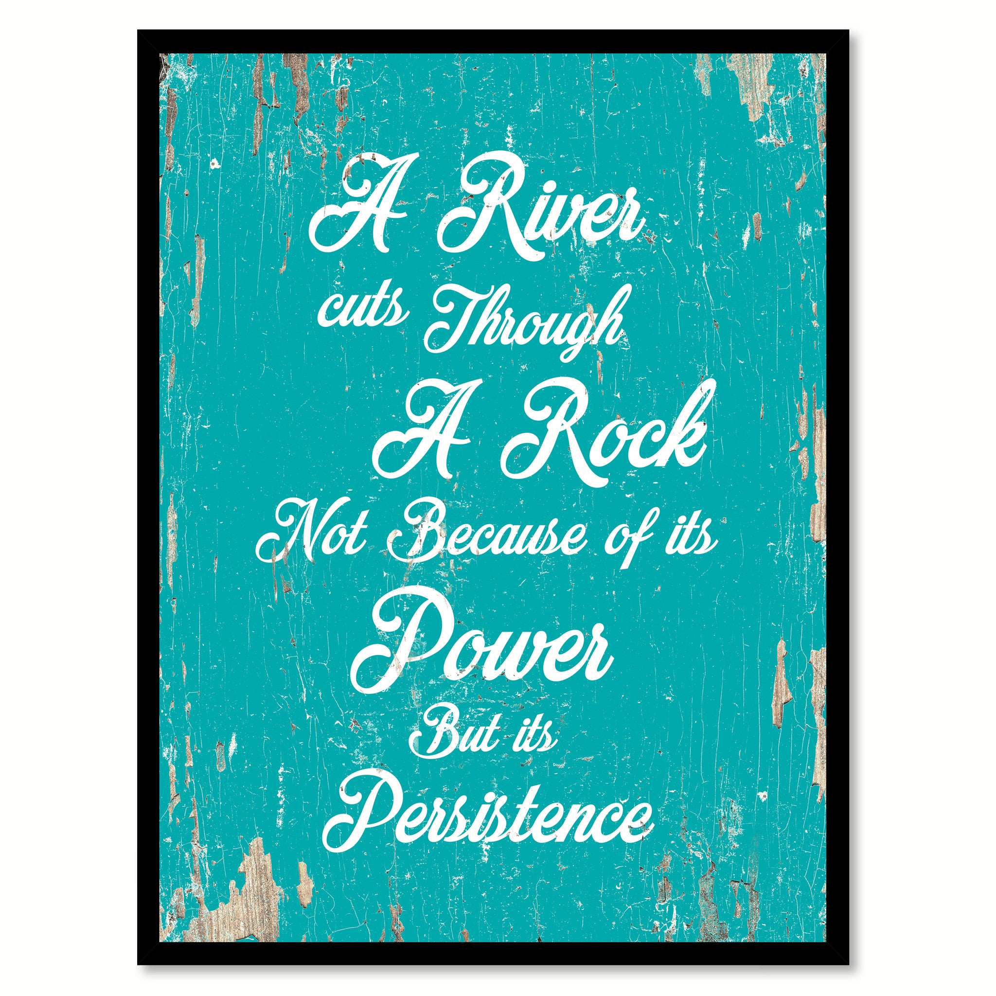 A River Cuts Through A Rock Motivation Quote Saying Gift Ideas Home Decor Wall Art 111438