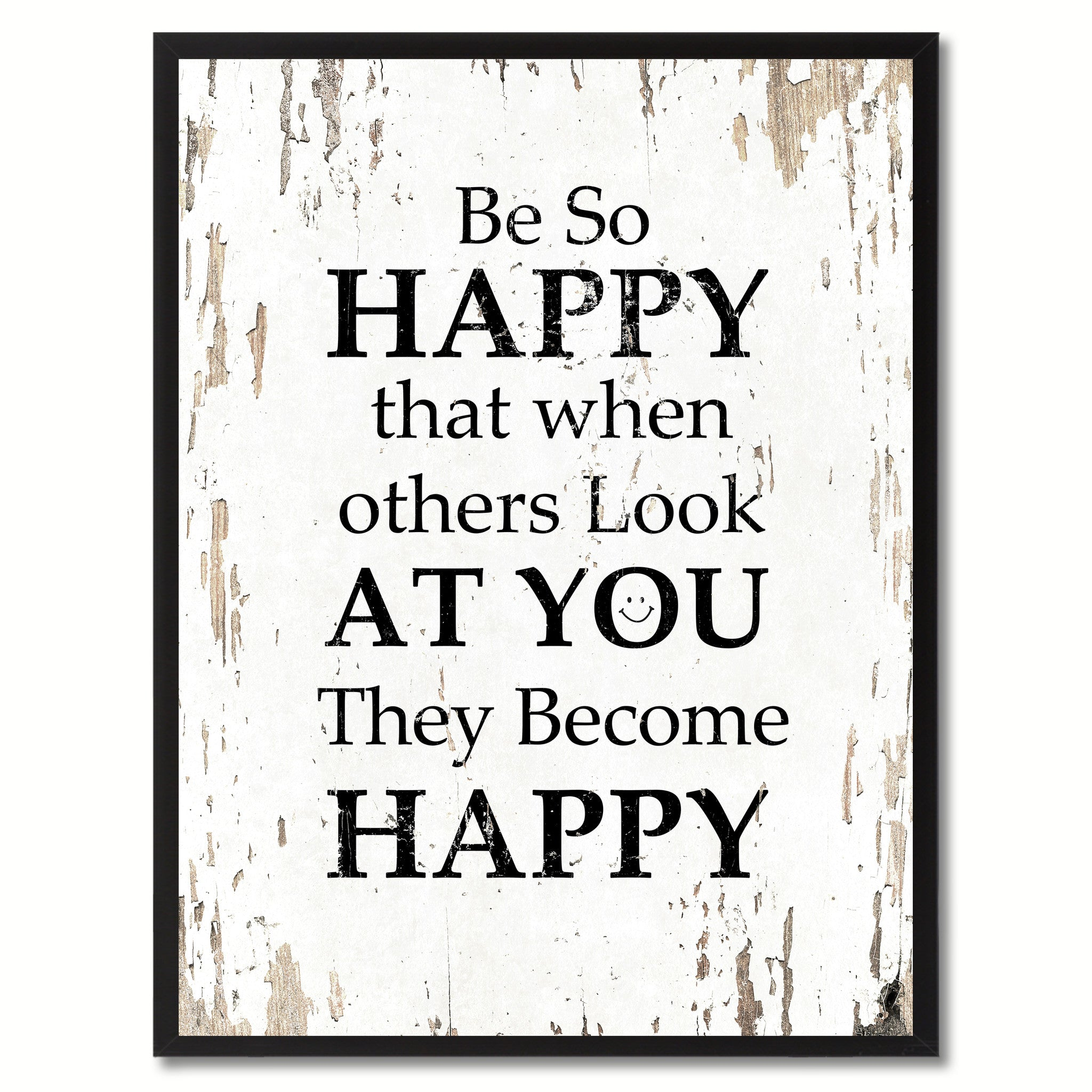 Be So Happy That When Others Look At You Inspirational Saying