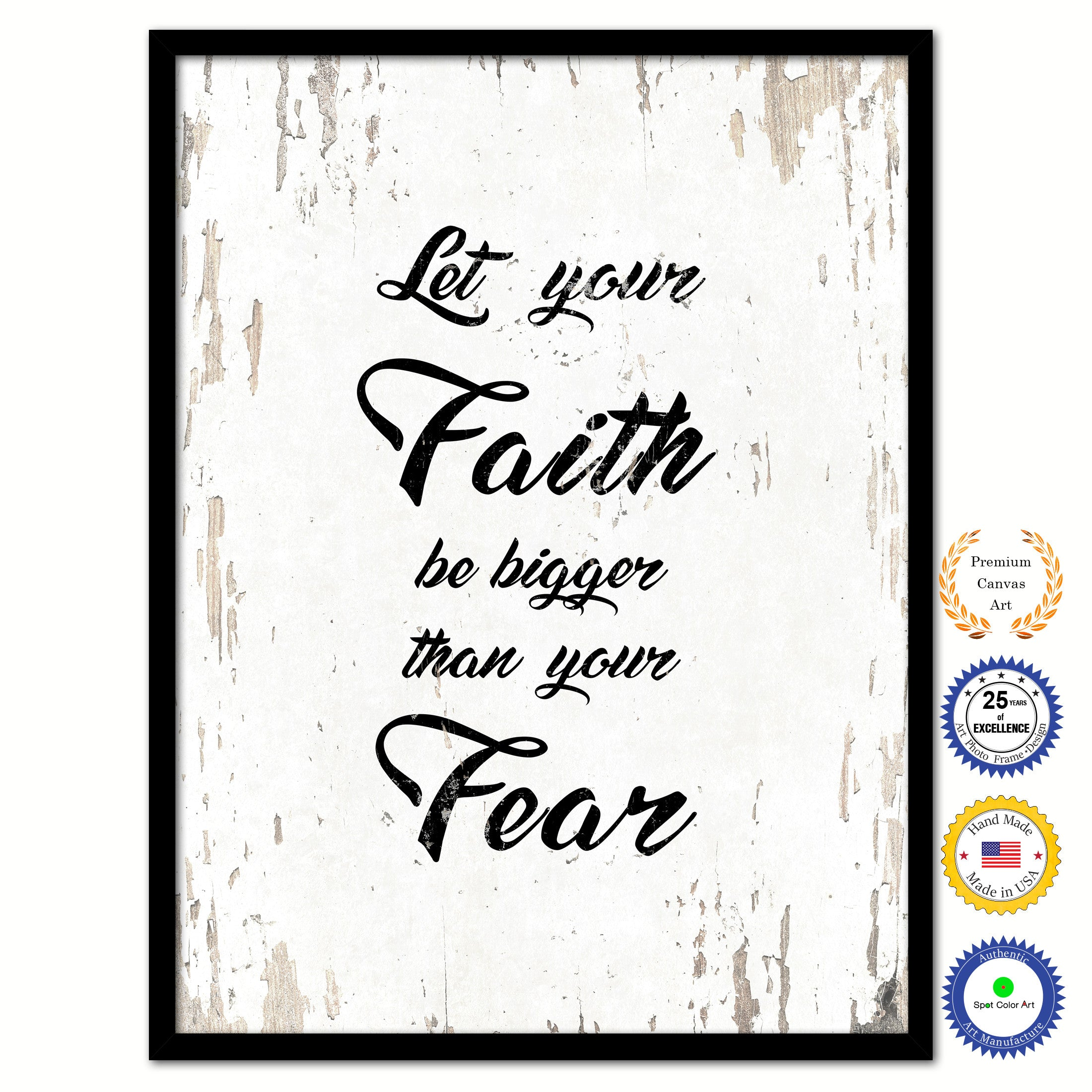 Quote Scripture Bible Verses: Let Your Faith Be Bigger Than Your Fear Inspirational