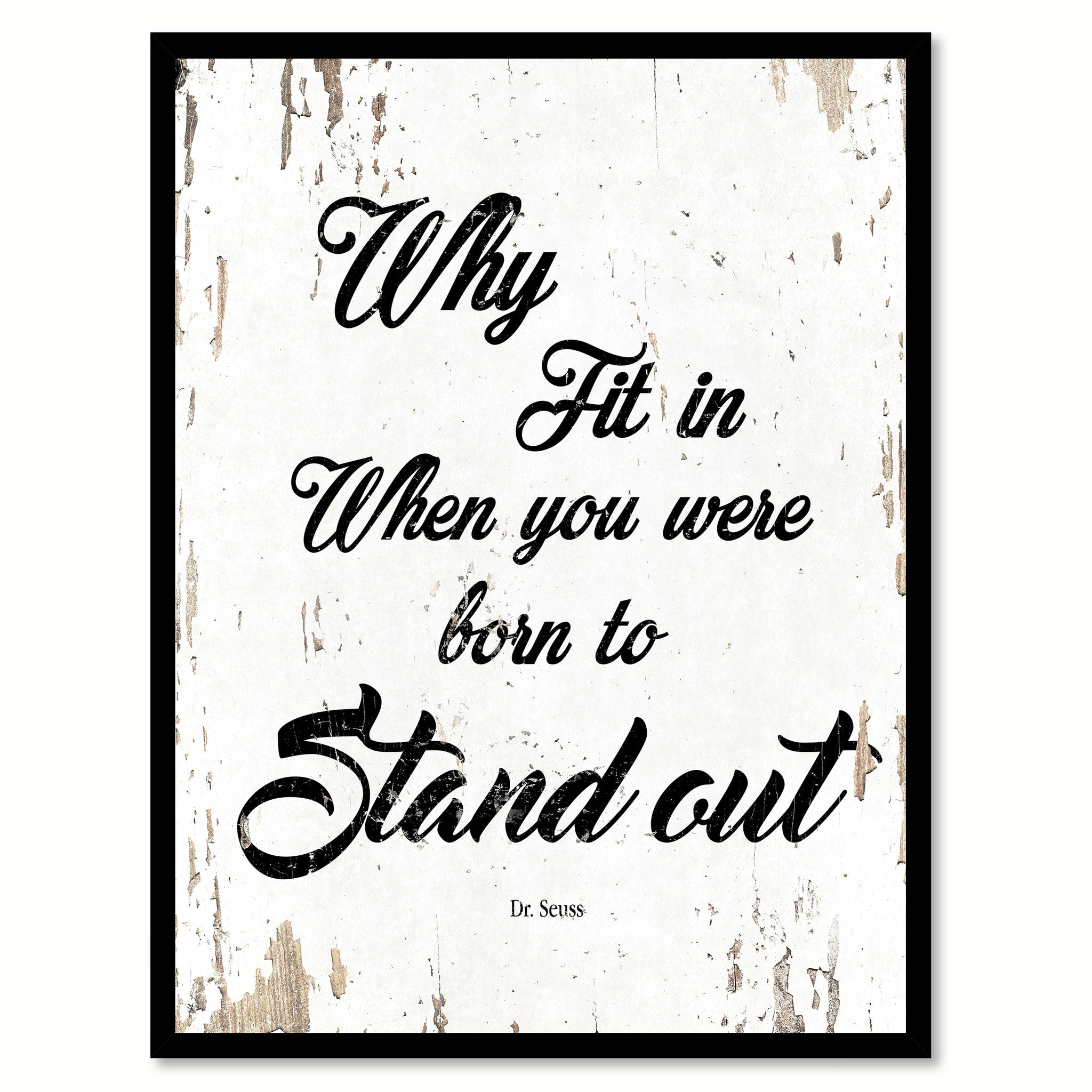 Why Fit In When You Were Born To Stand Out Drseuss Inspirational