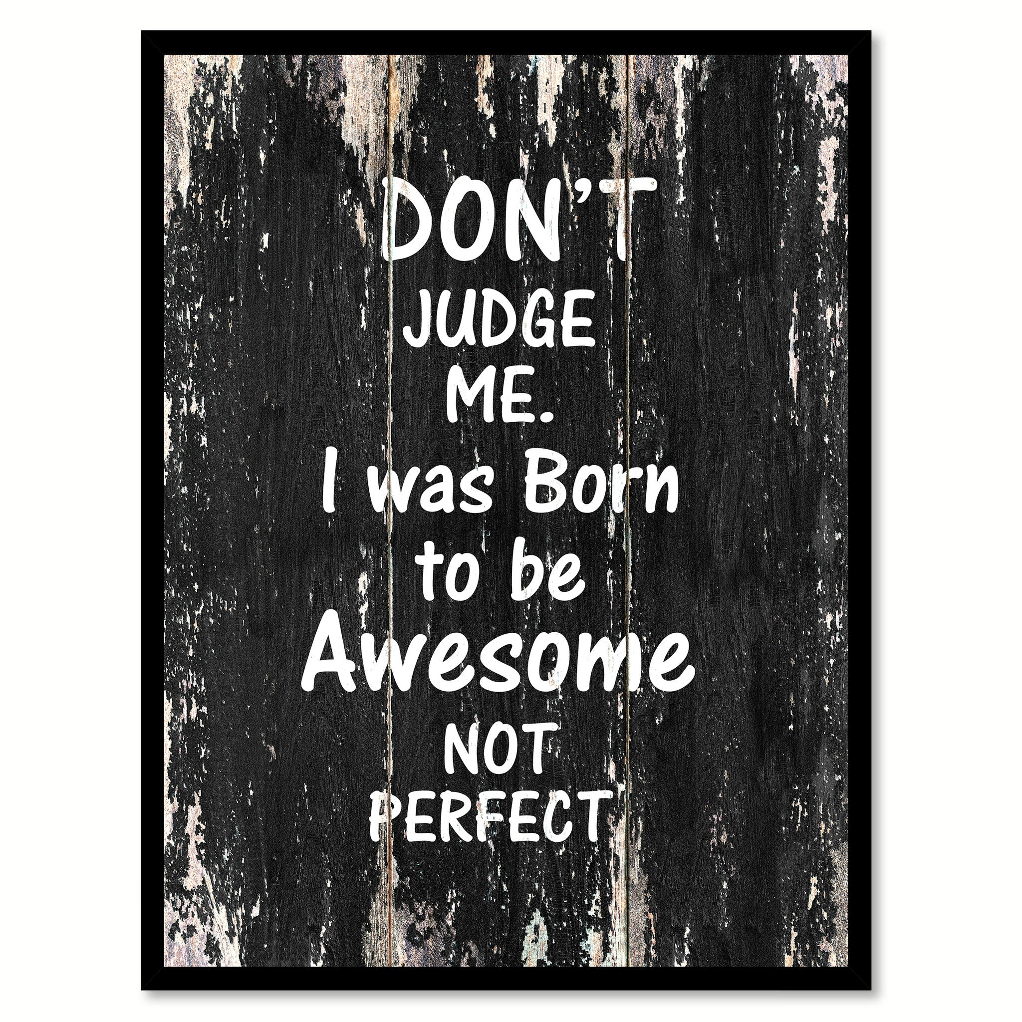 Don't judge me I was born to be awesome not perfect Motivational Quote Saying Canvas Print with Picture Frame Home Decor Wall Art