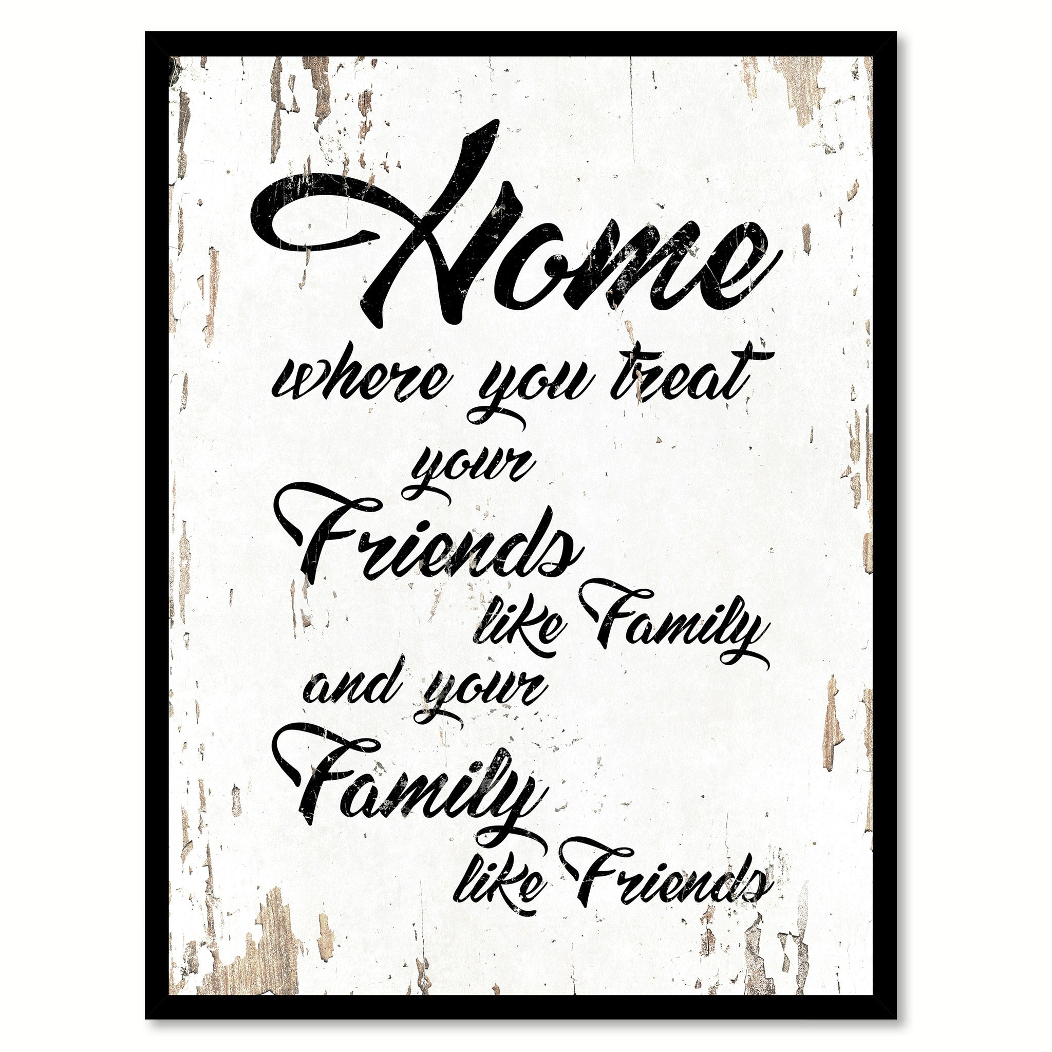 Home Where You Treat Your Friends Like Family