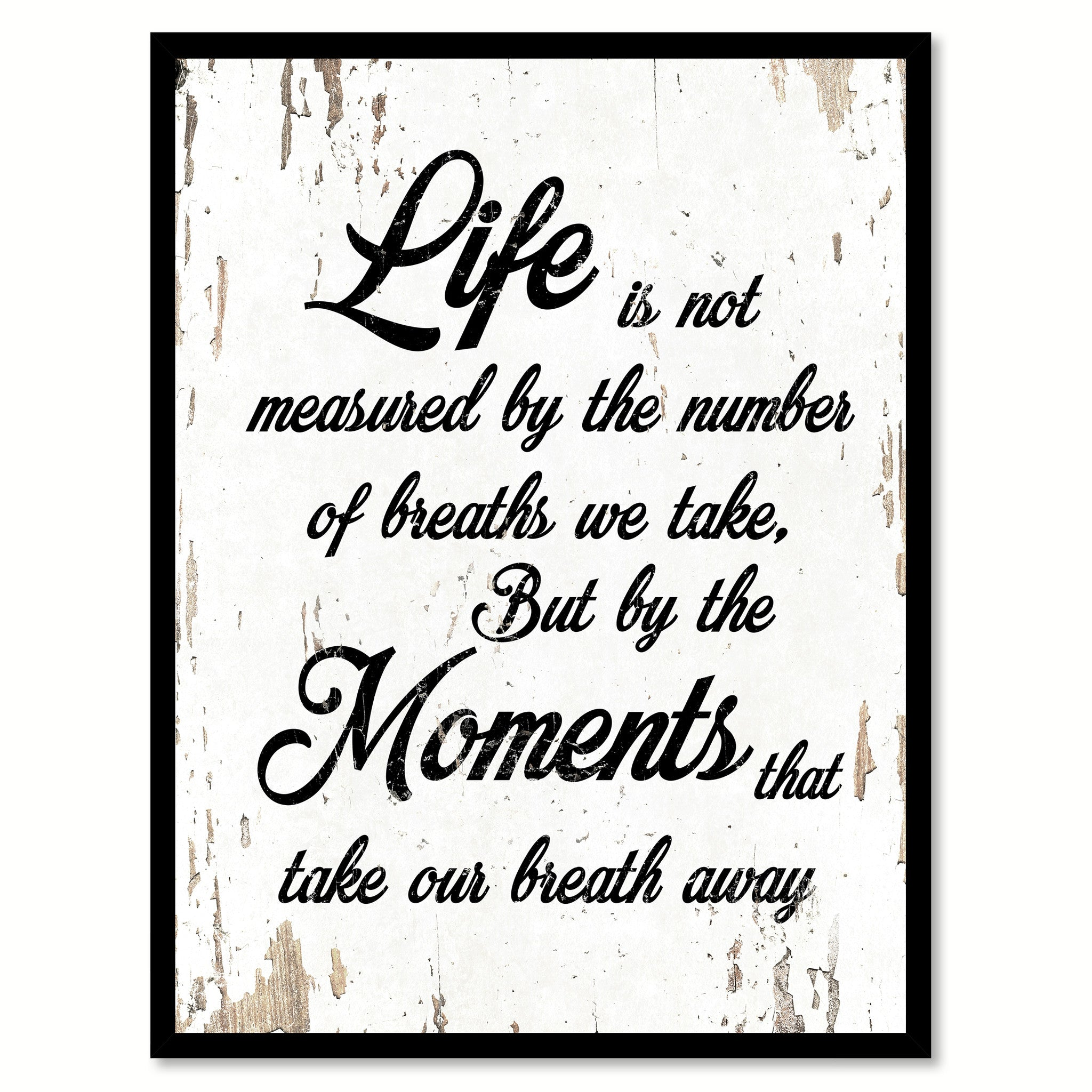 Life Is Not Measured By The Number Of Breaths Inspirational