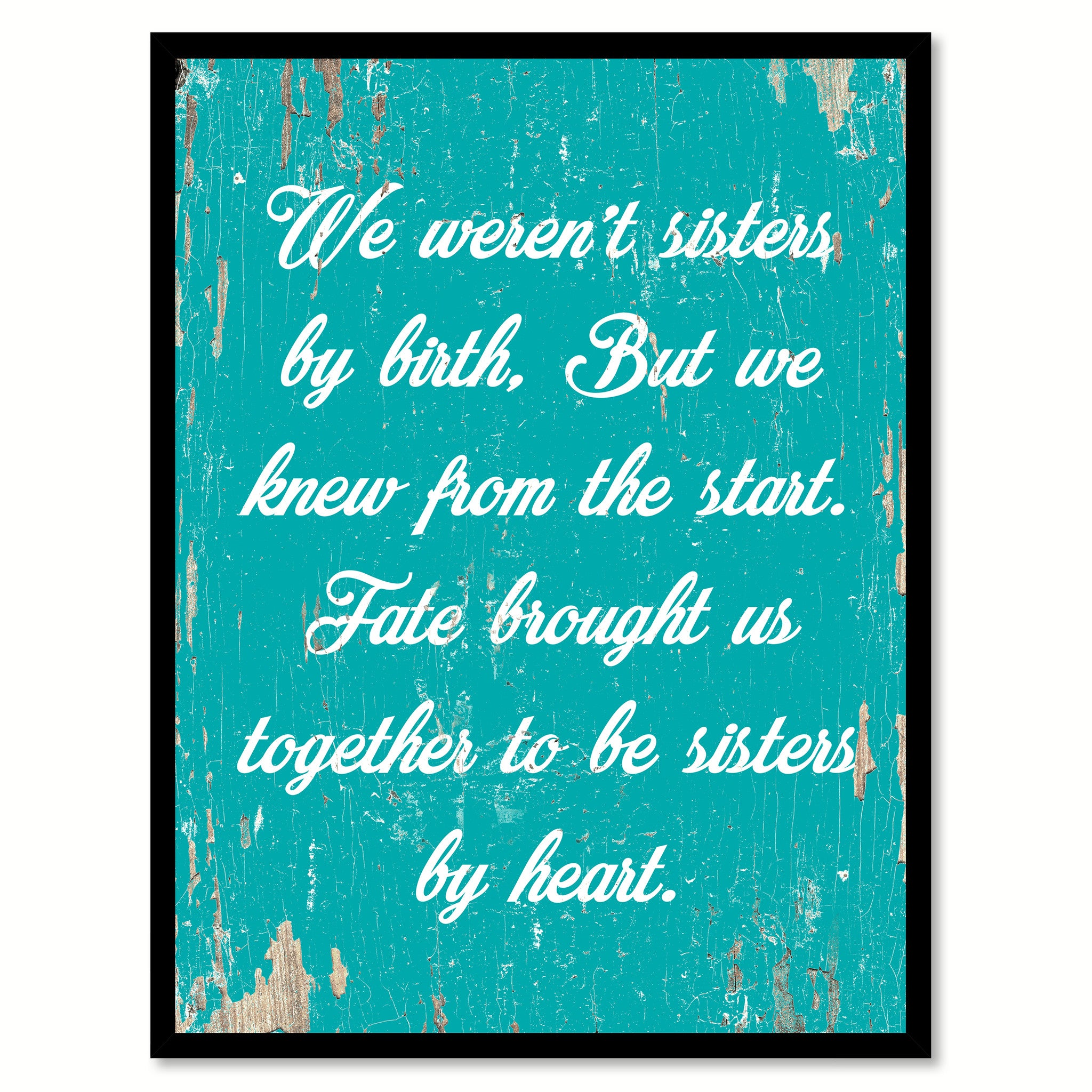 We Werent Sisters By Birth But Knew From The Start Quote Saying Home Decor Wall Art Gift Ideas 111903