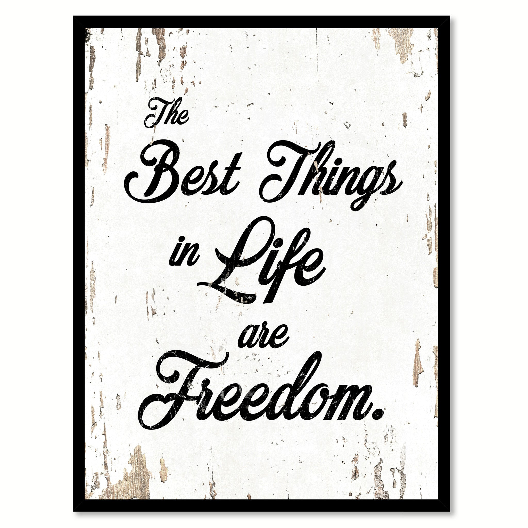 the best things in life are freedom inspirational motivation quote