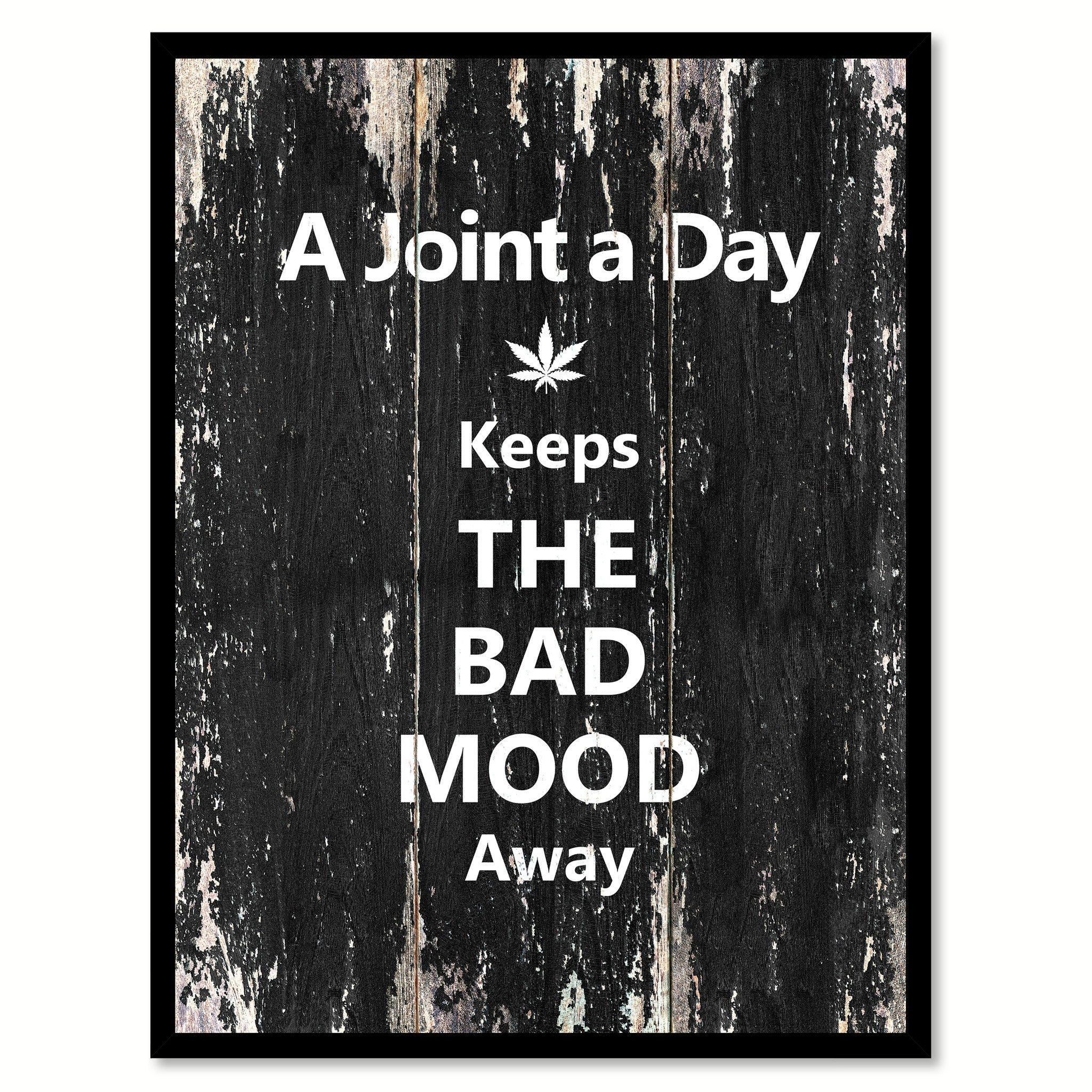 A Joint Day Keeps The Bad Mood Away Inspirational Motivation Quote Saying Decorative Home Decor Wall Art Gift Ideas SpotColorArt