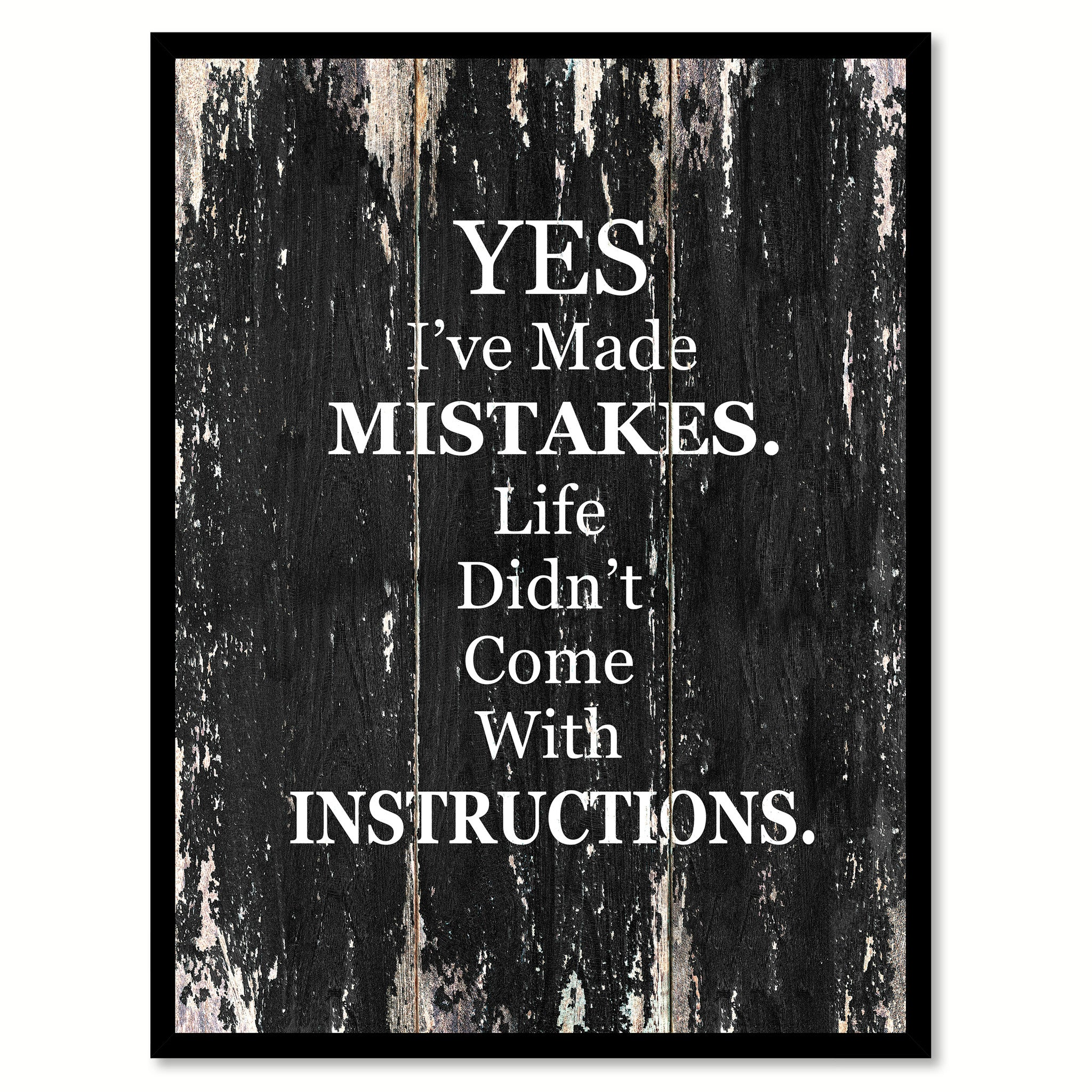 Yes Ive Made Mistakes Life Didnt Come With Instructions