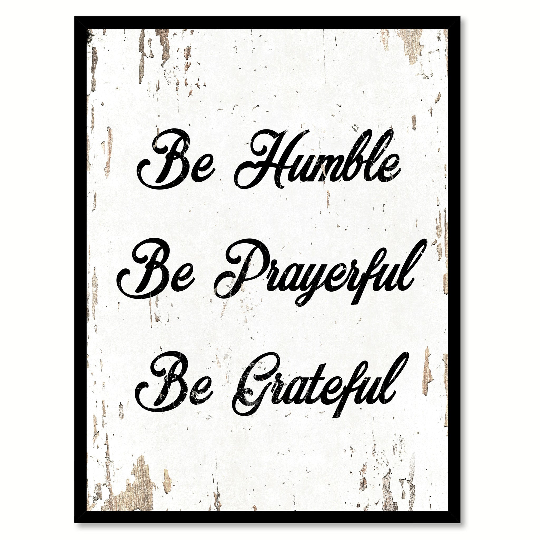 Be Humble Be Prayerful Be Grateful Quote Saying Home Decor Wall Art Gift Ideas 111684
