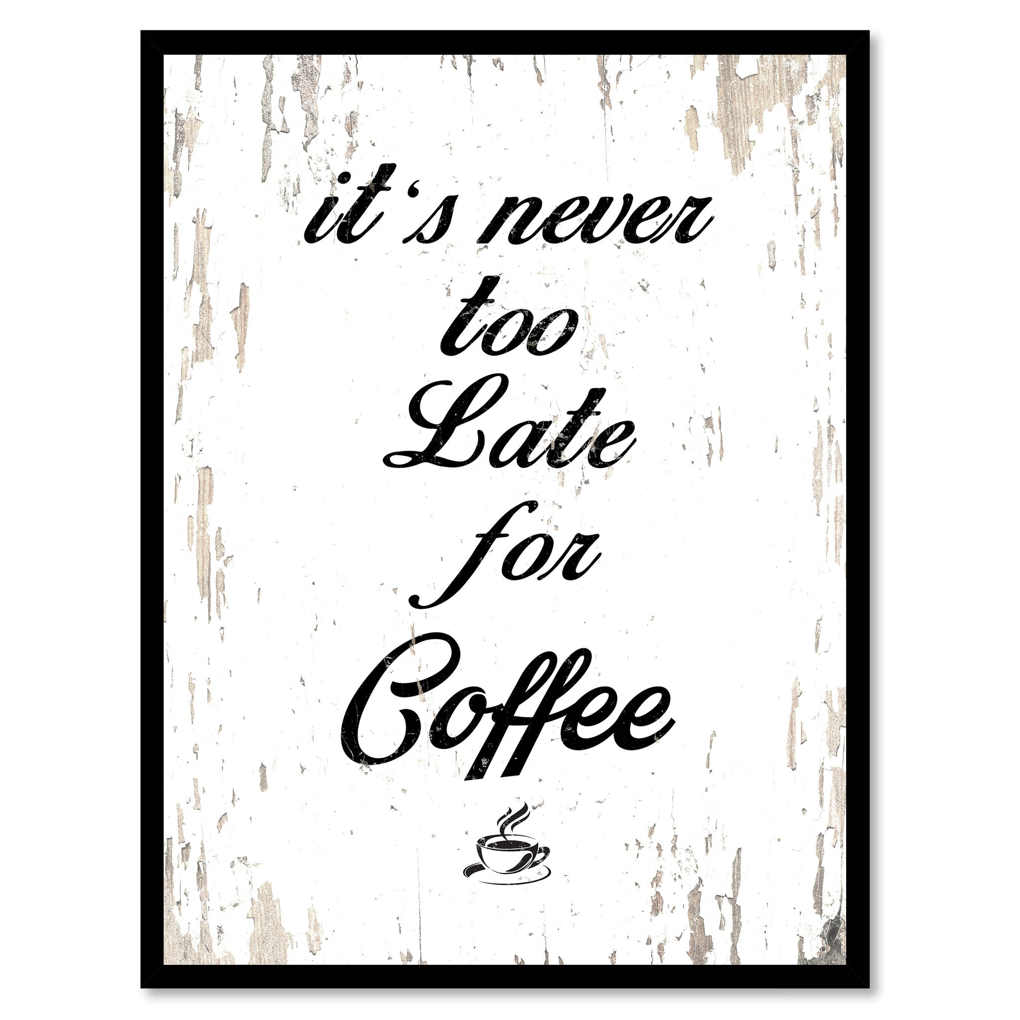 Its Never Too Late For Coffee Coffee Wine Saying Quote Typography