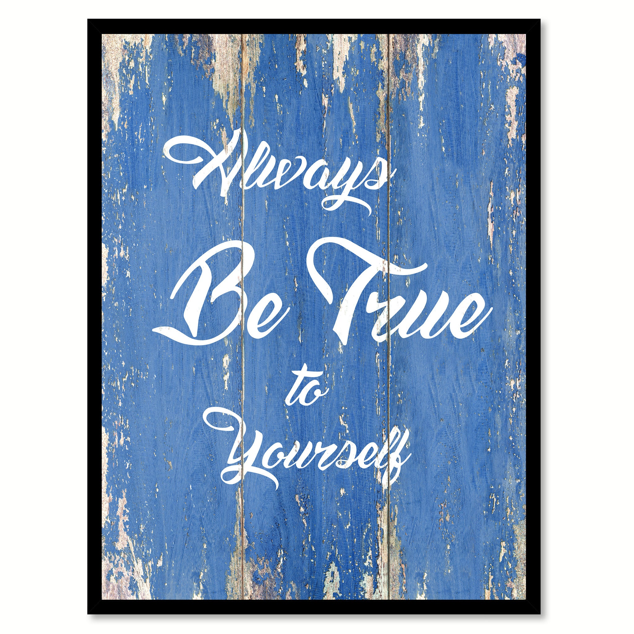 Always Be True To Yourself Inspirational Quote Saying Gift Ideas Home Decor Wall Art