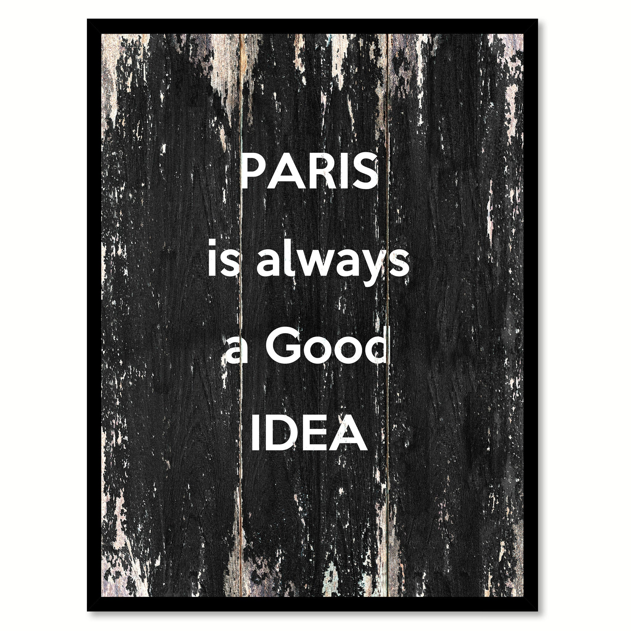 Paris Is Always A Good Idea Inspirational Motivation Quote Saying