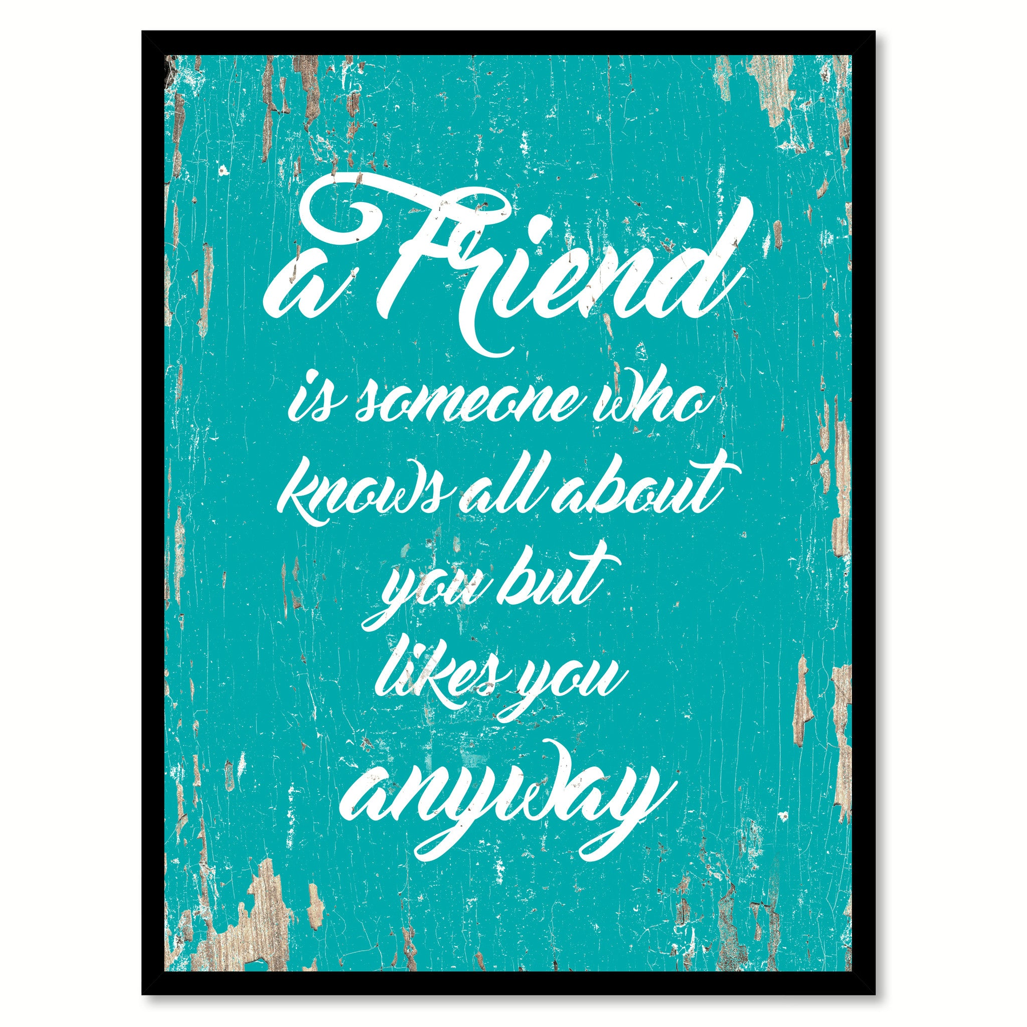 A Friend Is Someone Who Knows All About You Quote Saying Gift Ideas Home Decor Wall Art 111430