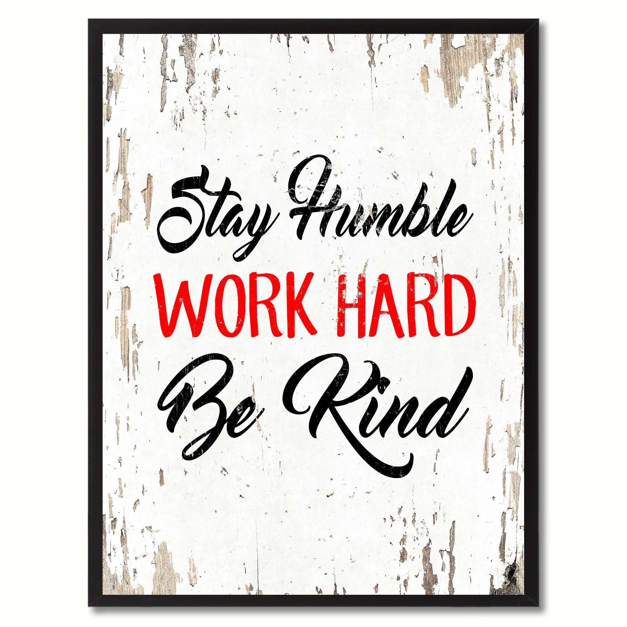 Work Inspirational Quotes Stay Humble Work Hard Be Kind Inspirational Motivation Saying