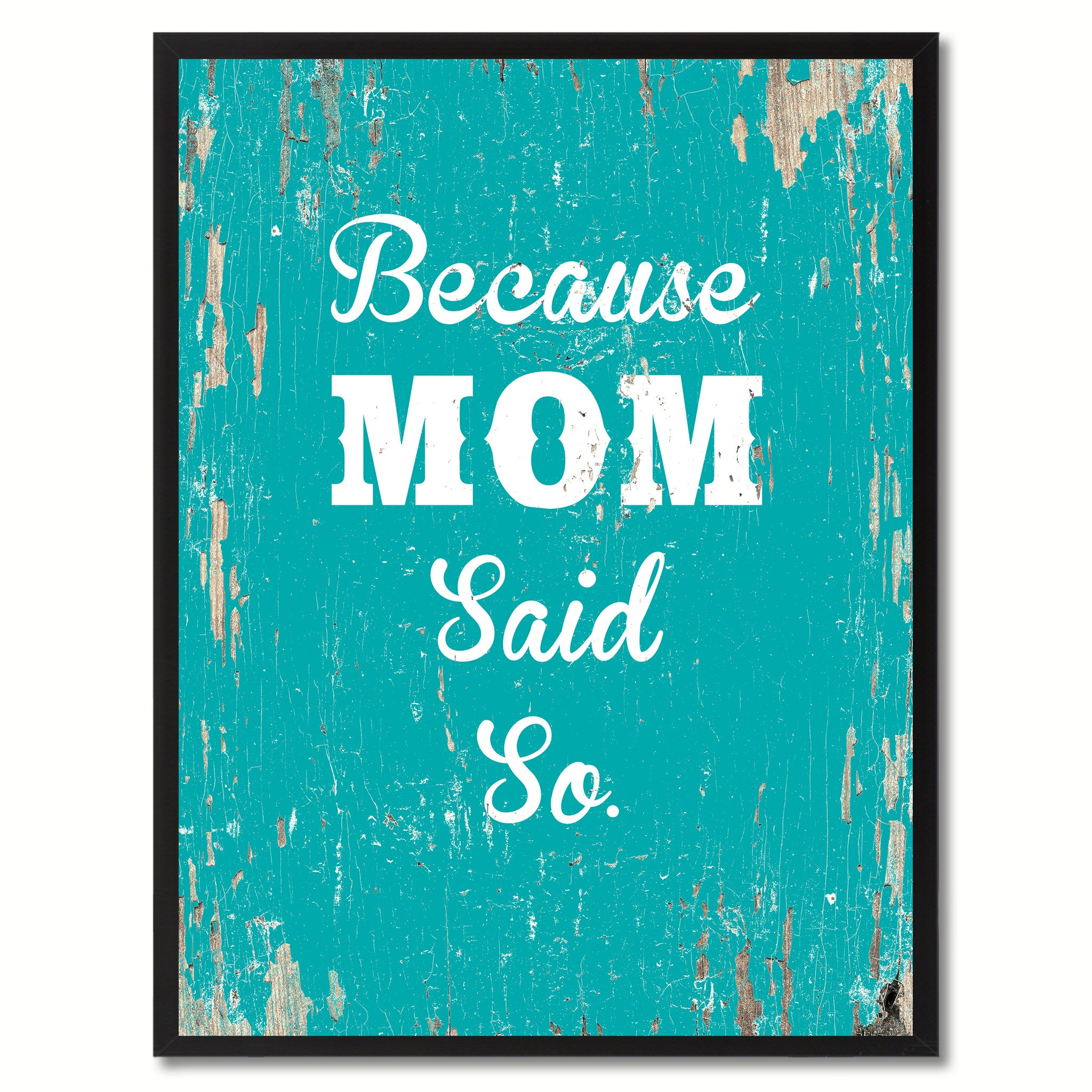 Because mom said so  Quote Saying Gift Ideas Home Decor Wall Art