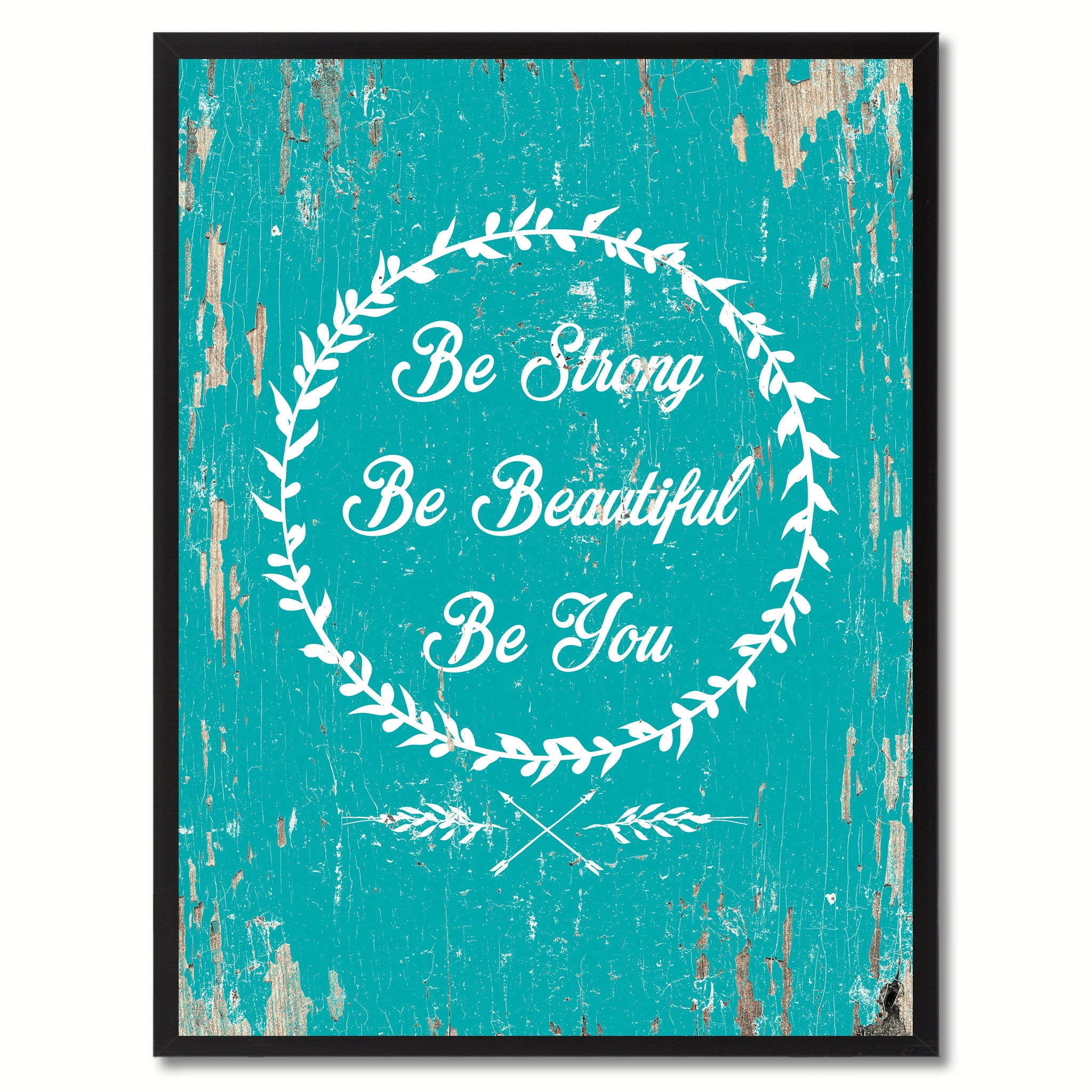 Be strong be beautiful be you Inspirational Quote Saying Gift Ideas Home Decor Wall Art