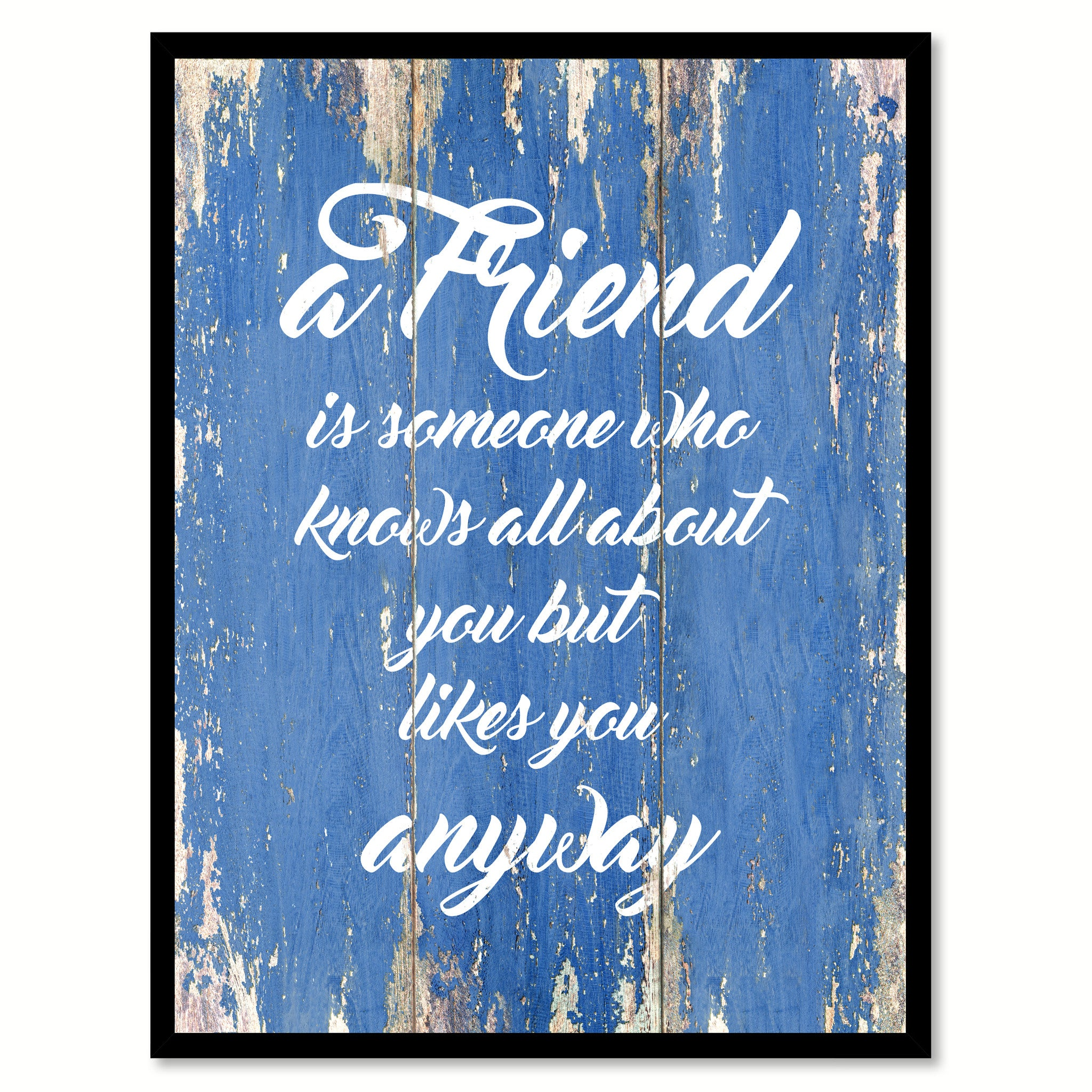 A friend is someone who knows all about you Inspirational Quote Saying Gift Ideas Home Decor Wall Art