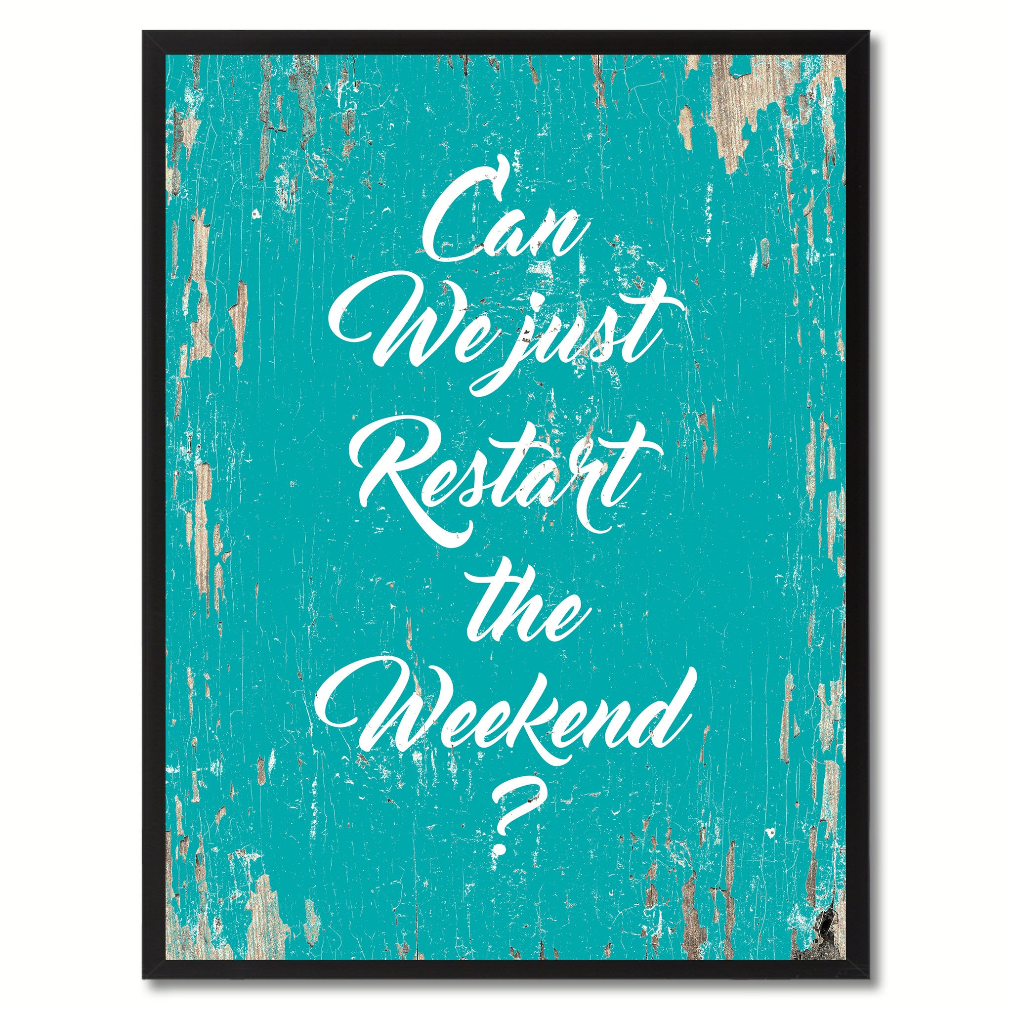 Can We Just Restart The Weekend Saying Black Framed Canvas Print Home Decor Wall Art Gifts 120028 Aqua