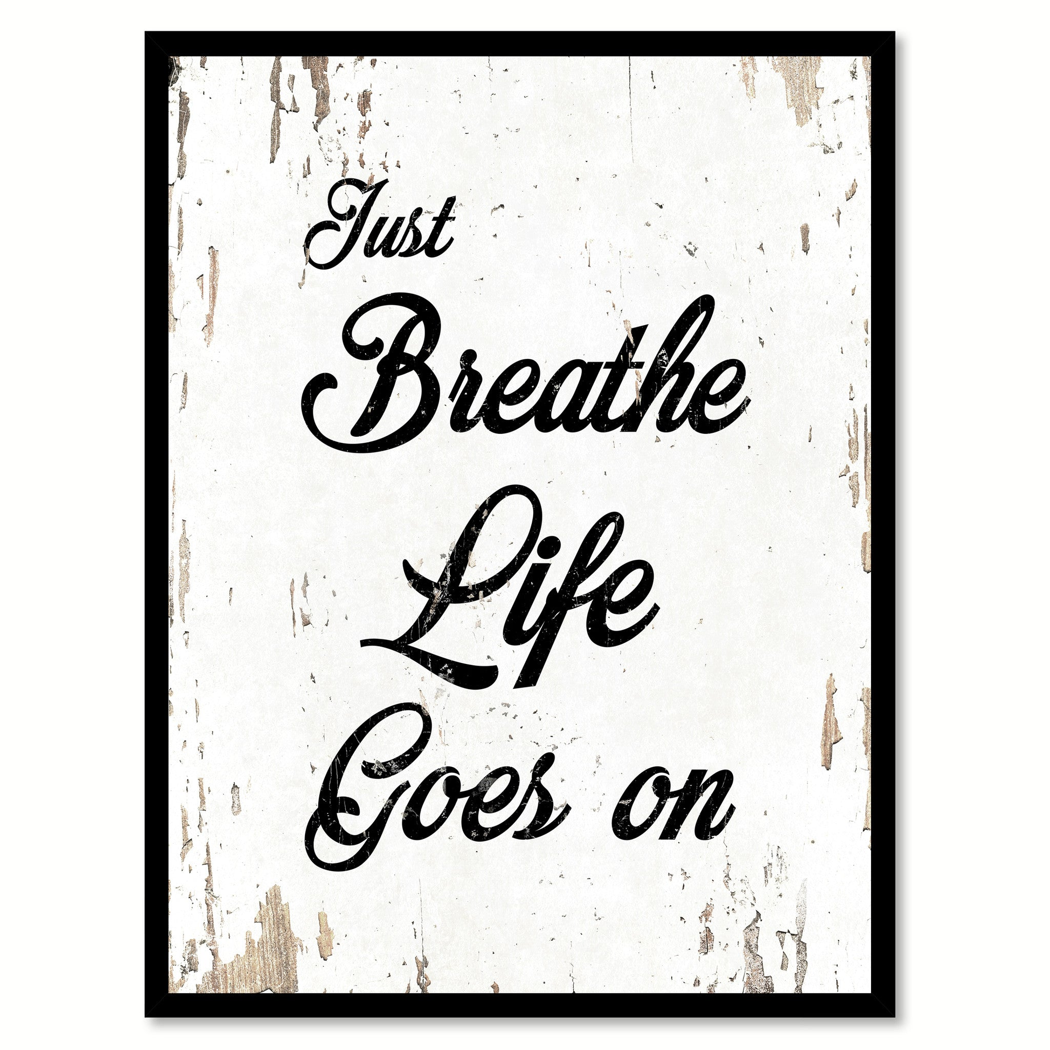 Just Breathe Life Goes On Inspirational Motivation Quote Saying