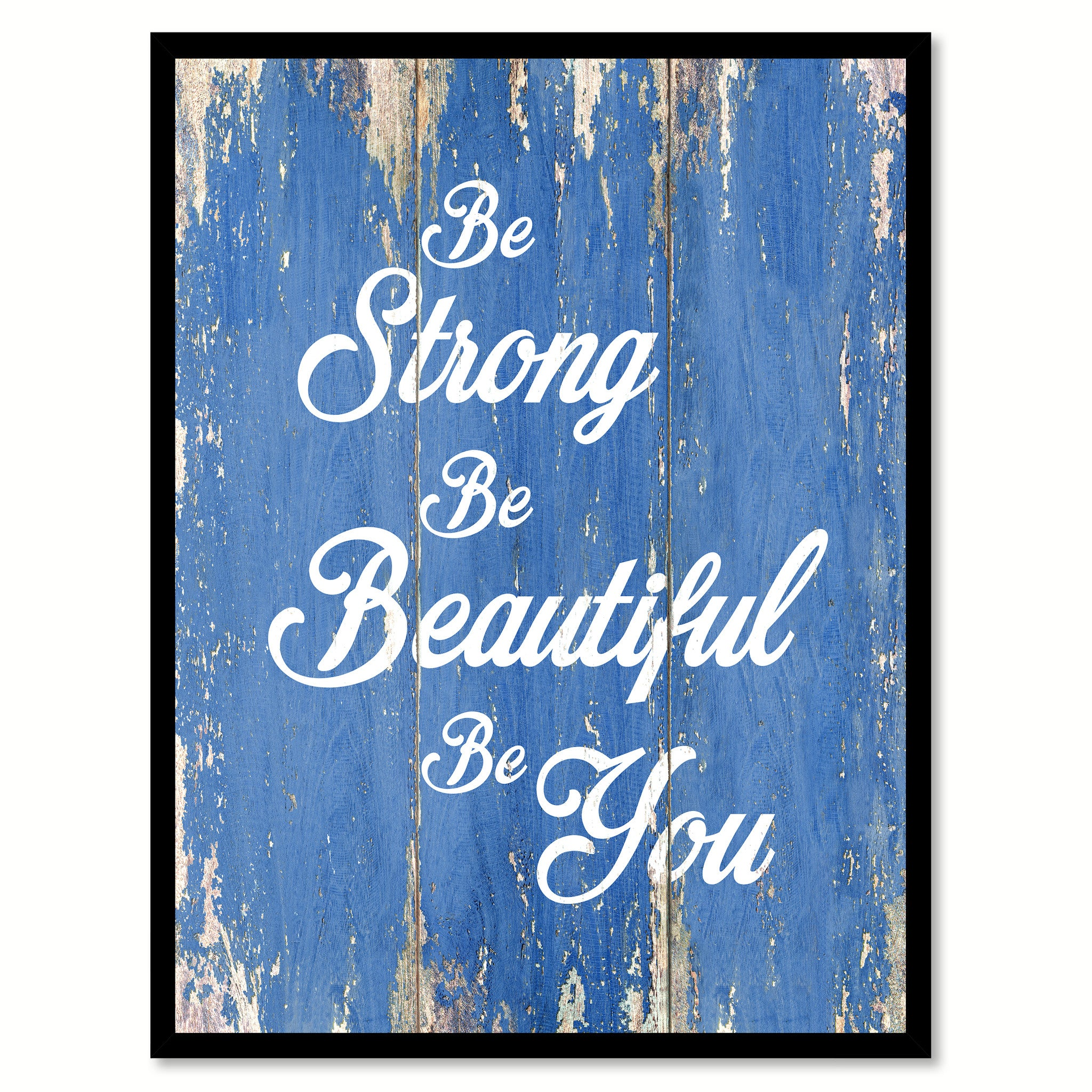 Be Strong Be Beautiful Be You Quote Saying Gift Ideas Home Decor Wall Art