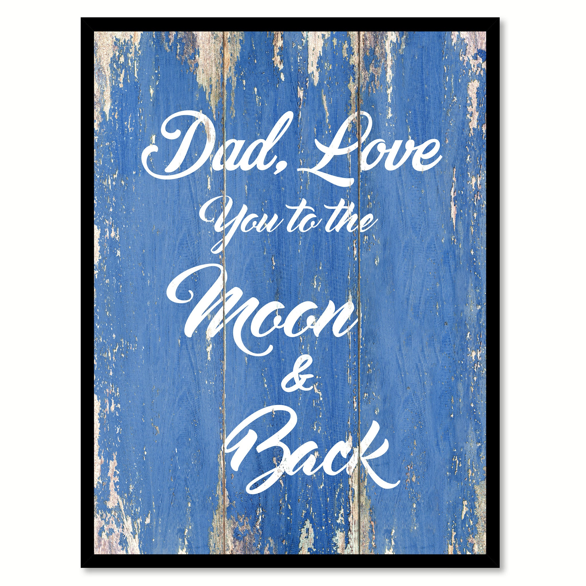Dad Love You To The Moon & Back Happy Love Quote Saying Gift Ideas Home Decor Wall Art