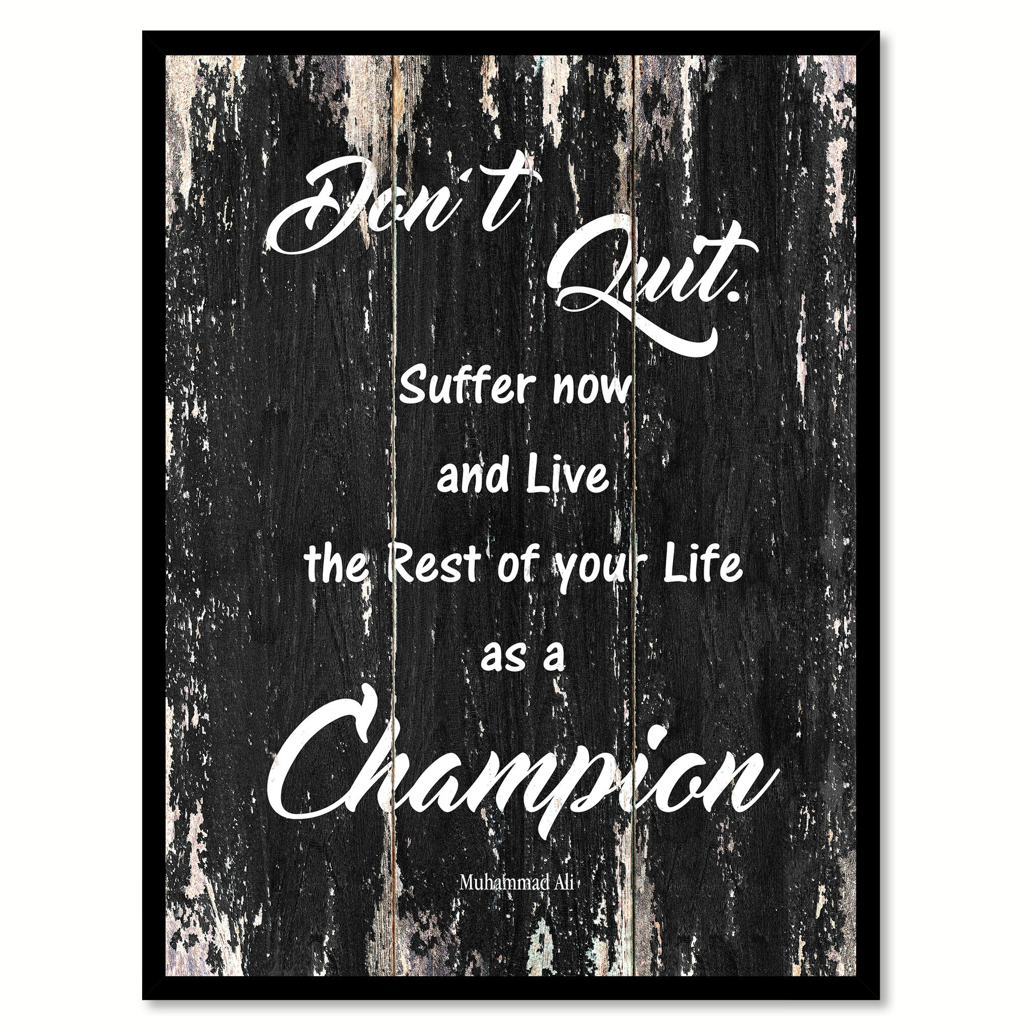 Don't quit suffer now & live the rest of your life as a champion 1 Motivational Quote Saying Canvas Print with Picture Frame Home Decor Wall Art