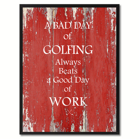 A bad day of golfing Funny Quote Saying Gift Ideas Home Décor Wall Art