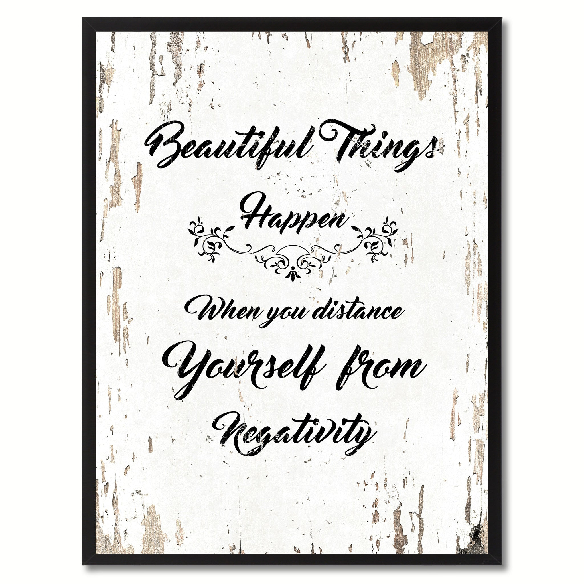 Beautiful things happen when you distance yourself from negativity Motivation Quote Saying Gift Ideas Home Decor Wall Art