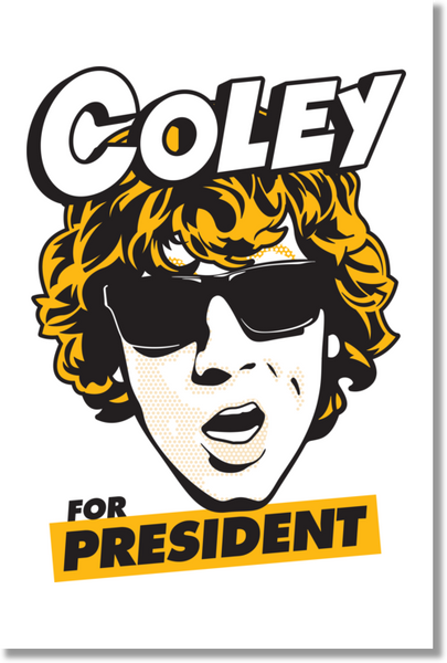 Coley for President Poster