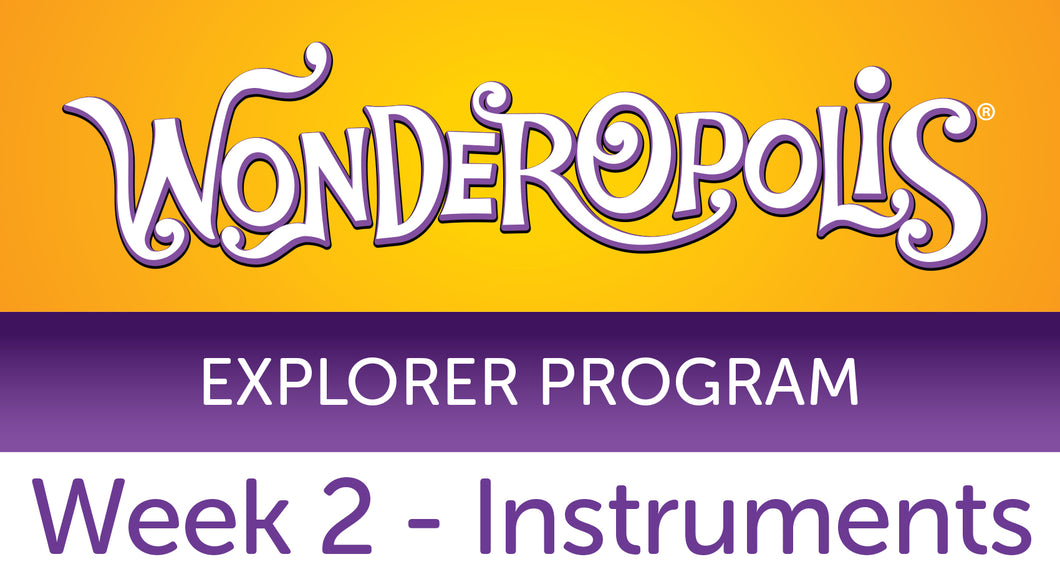 Week 2 - Instruments Facilitator Guide - Wonderopolis Explorer Program 2020