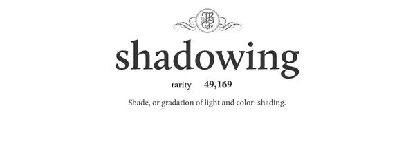 shadowing