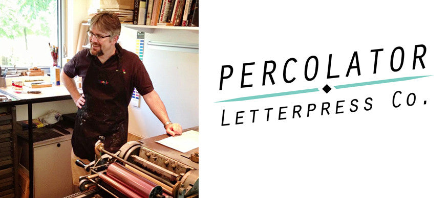 Interview with Percolator Letterpress Co.