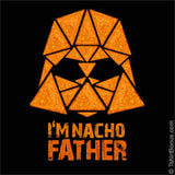 I'm Nacho Father — Darth Vader Parody T-Shirt