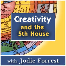Jodie Forrest Creativity And The Fifth House