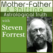 Mother-Father A Shifting Astrological Truth