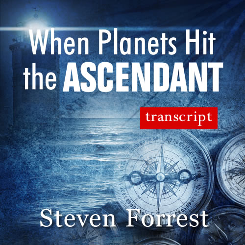 When Planets Hit the Ascendant Transcript
