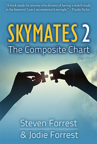 Skymates 2 The Composite Chart By Steven Forrest Forrest Astrology