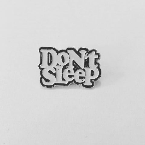 Don't Sleep - Pin (GlowInTheDark)