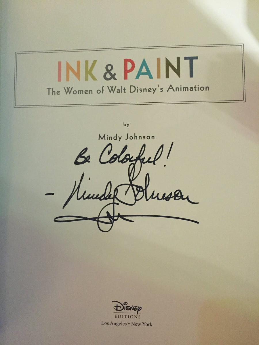 Ink & Paint: The Women of Walt Disney's Animation By Mindy Johnson Signed By The Author